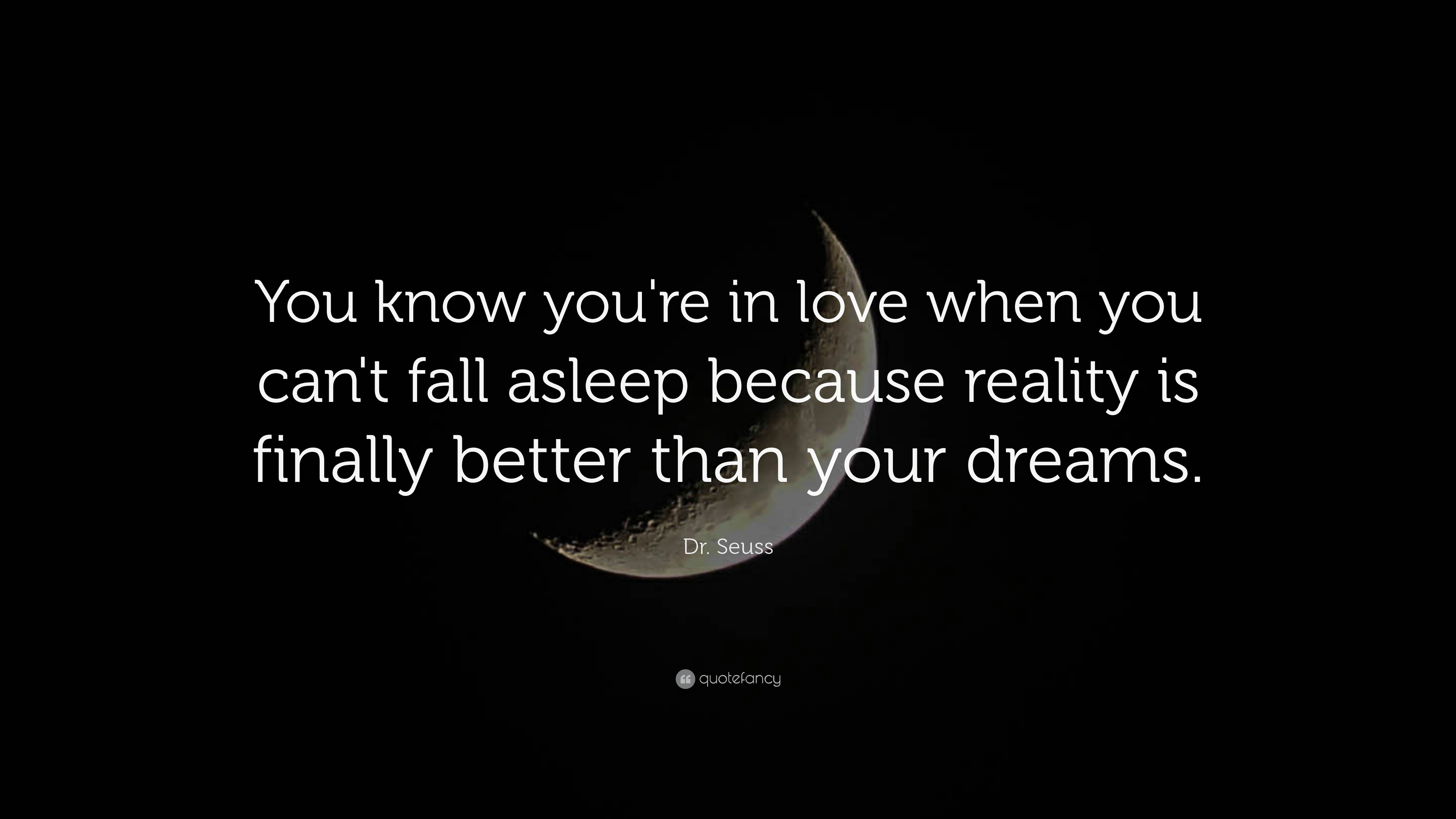 Simple 5801 Dr Seuss Quote You Know You Re Love When You Can T Fall Asleep Love Quotes Images Download Love Quotes Images inspiration Love Quotes Images