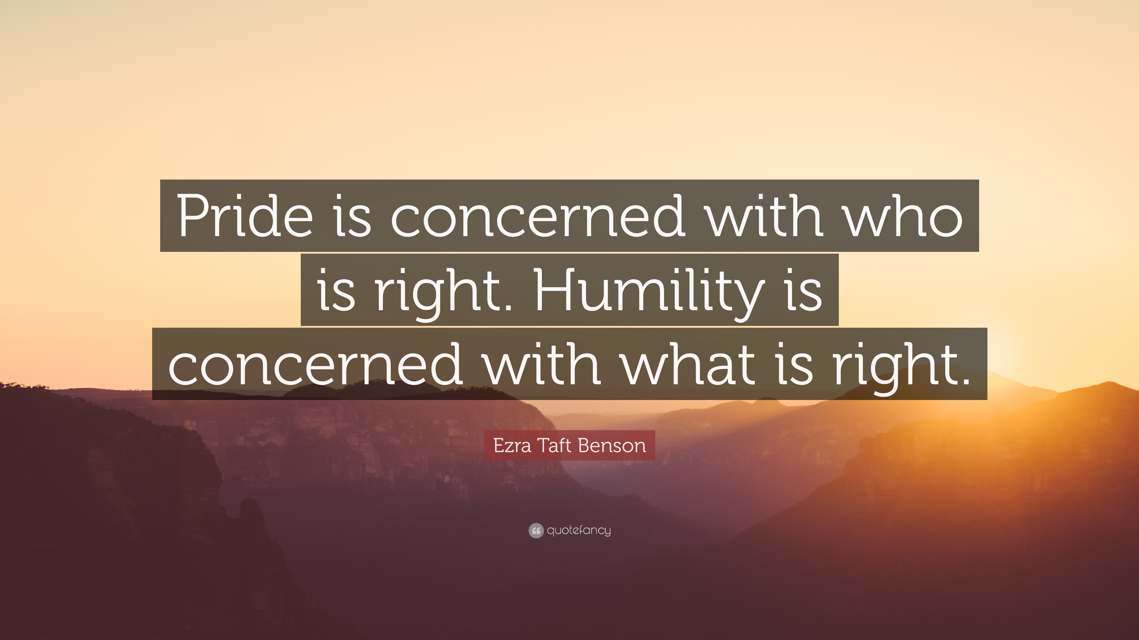 Images Of Inspiring Quotes Wallpaper Ezra Taft Benson Quote Pride Is Concerned With Who Is