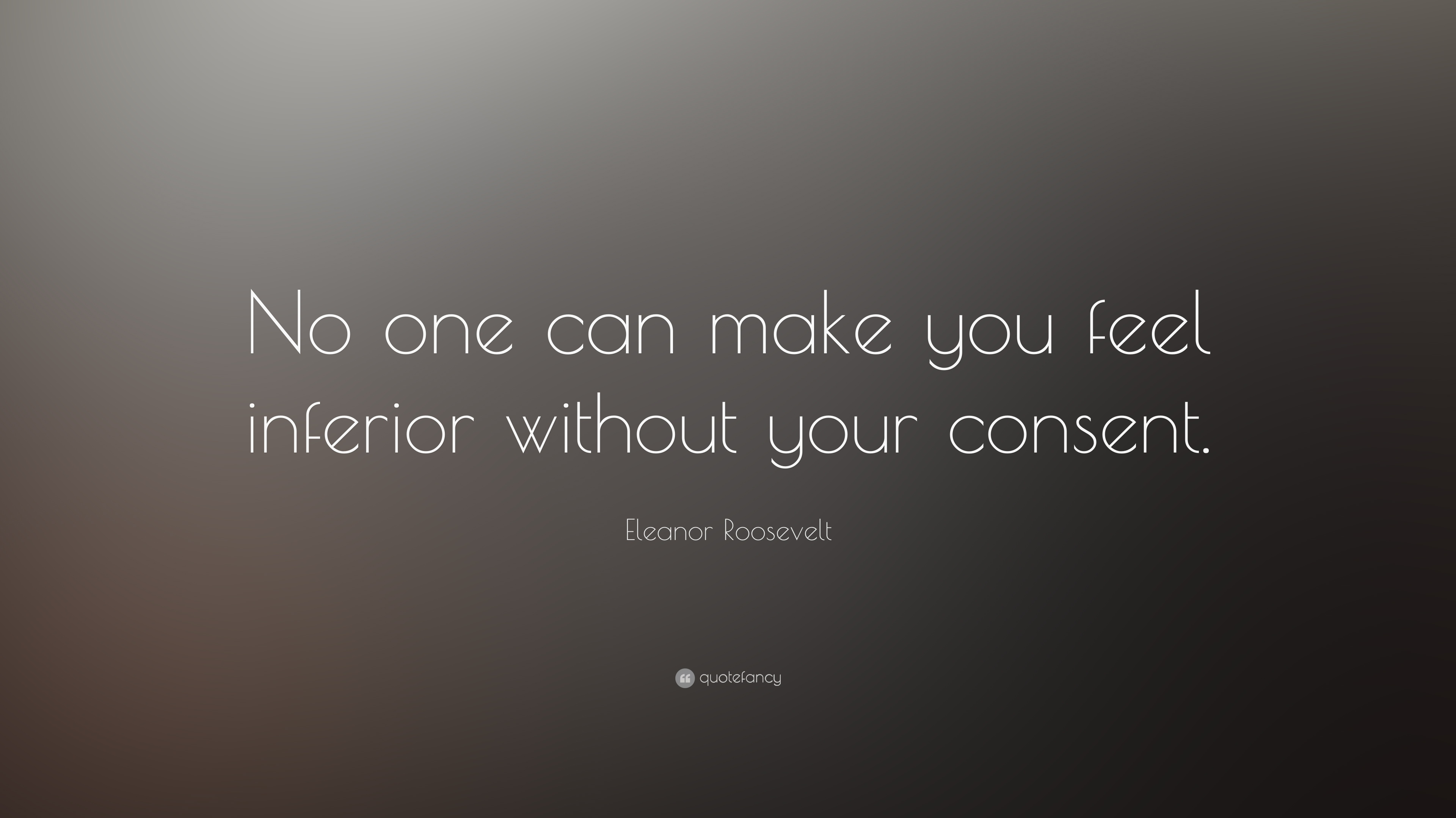 Eleanor Roosevelt Quote Wallpaper Consent Quotes About Strength 23 Wallpapers Quotefancy