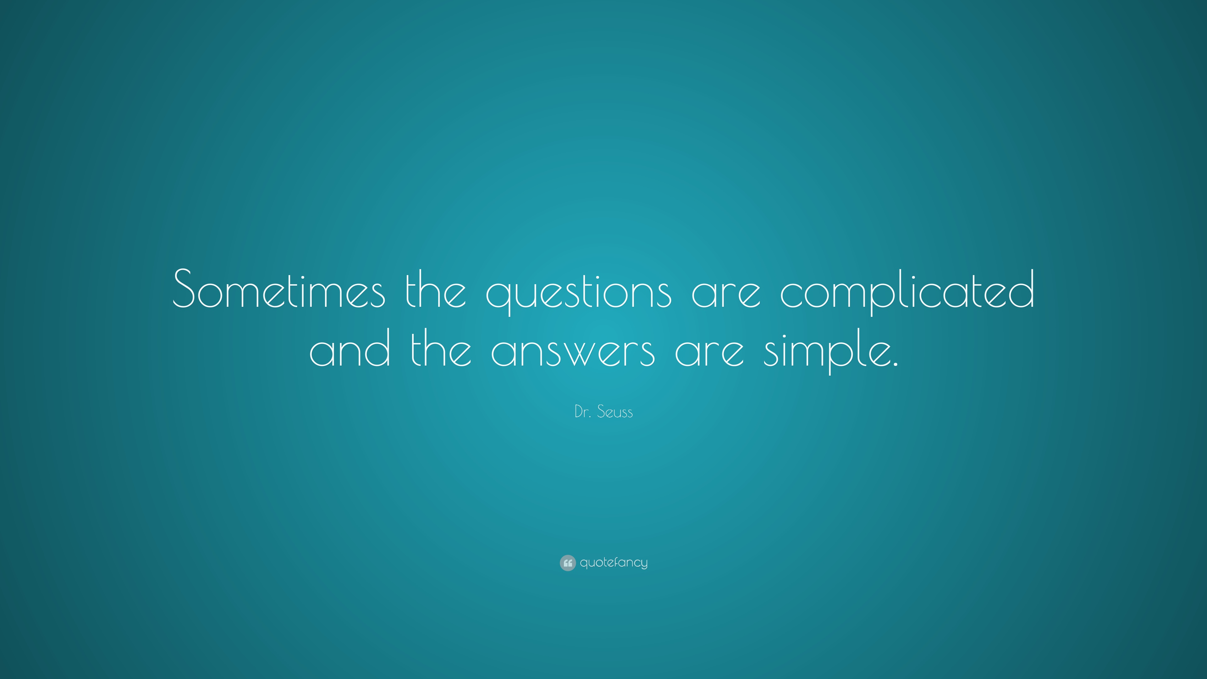Dr Abdul Kalam Quotes Wallpapers Dr Seuss Quote Sometimes The Questions Are Complicated