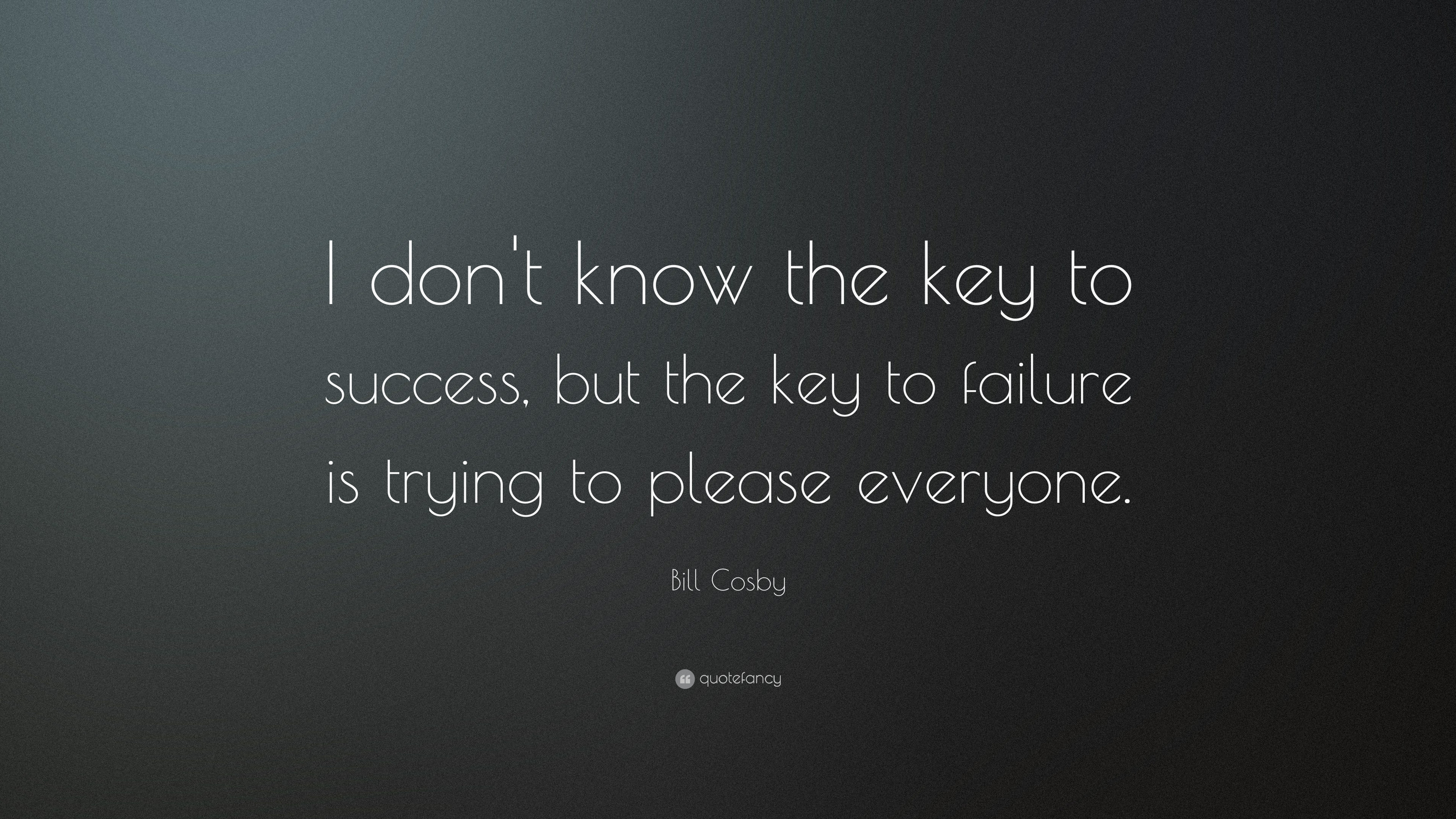 Life Beautiful Quotes Wallpapers Bill Cosby Quote I Don T Know The Key To Success But