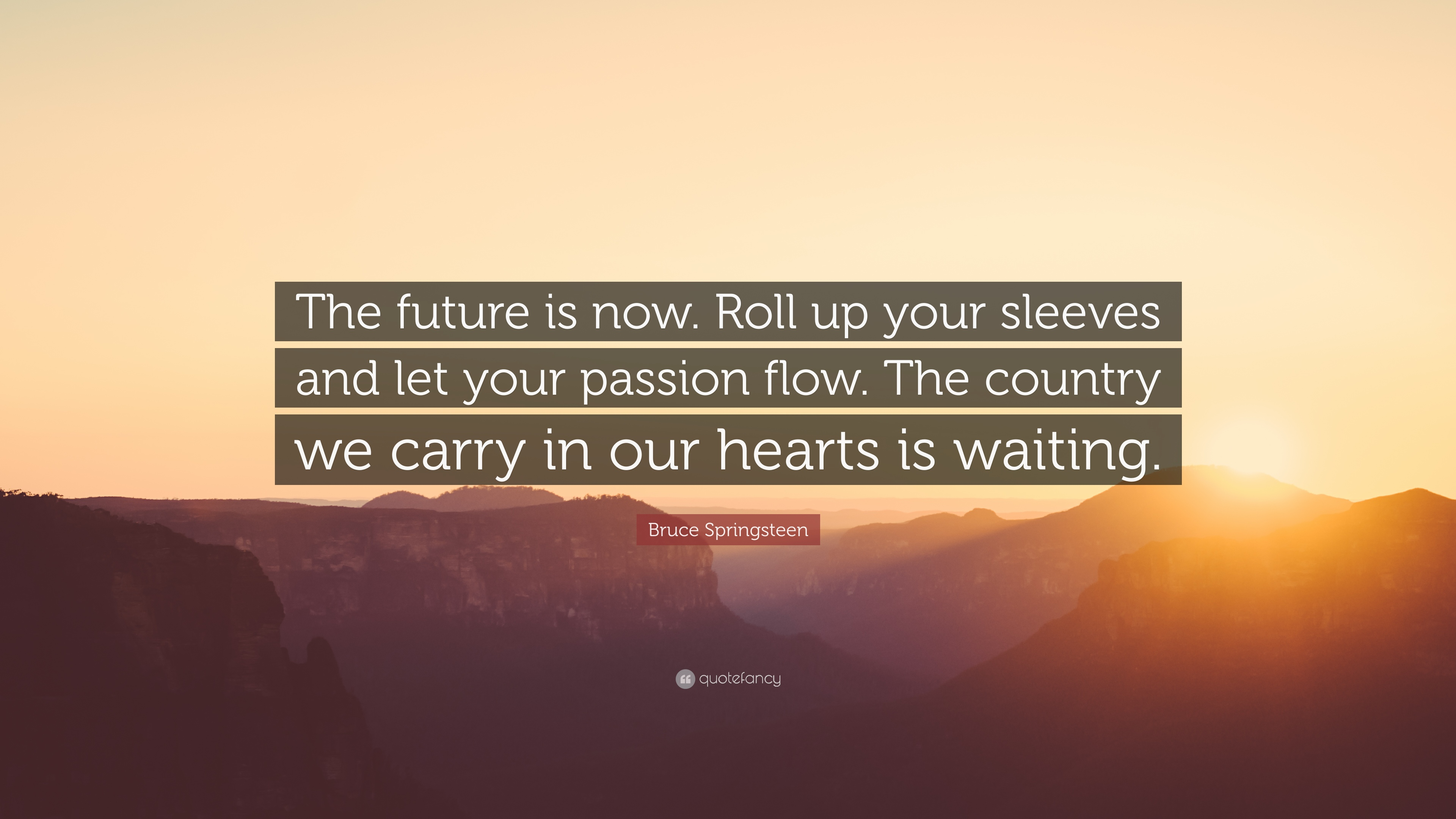 Roald Dahl Quotes Wallpaper Bruce Springsteen Quote The Future Is Now Roll Up Your