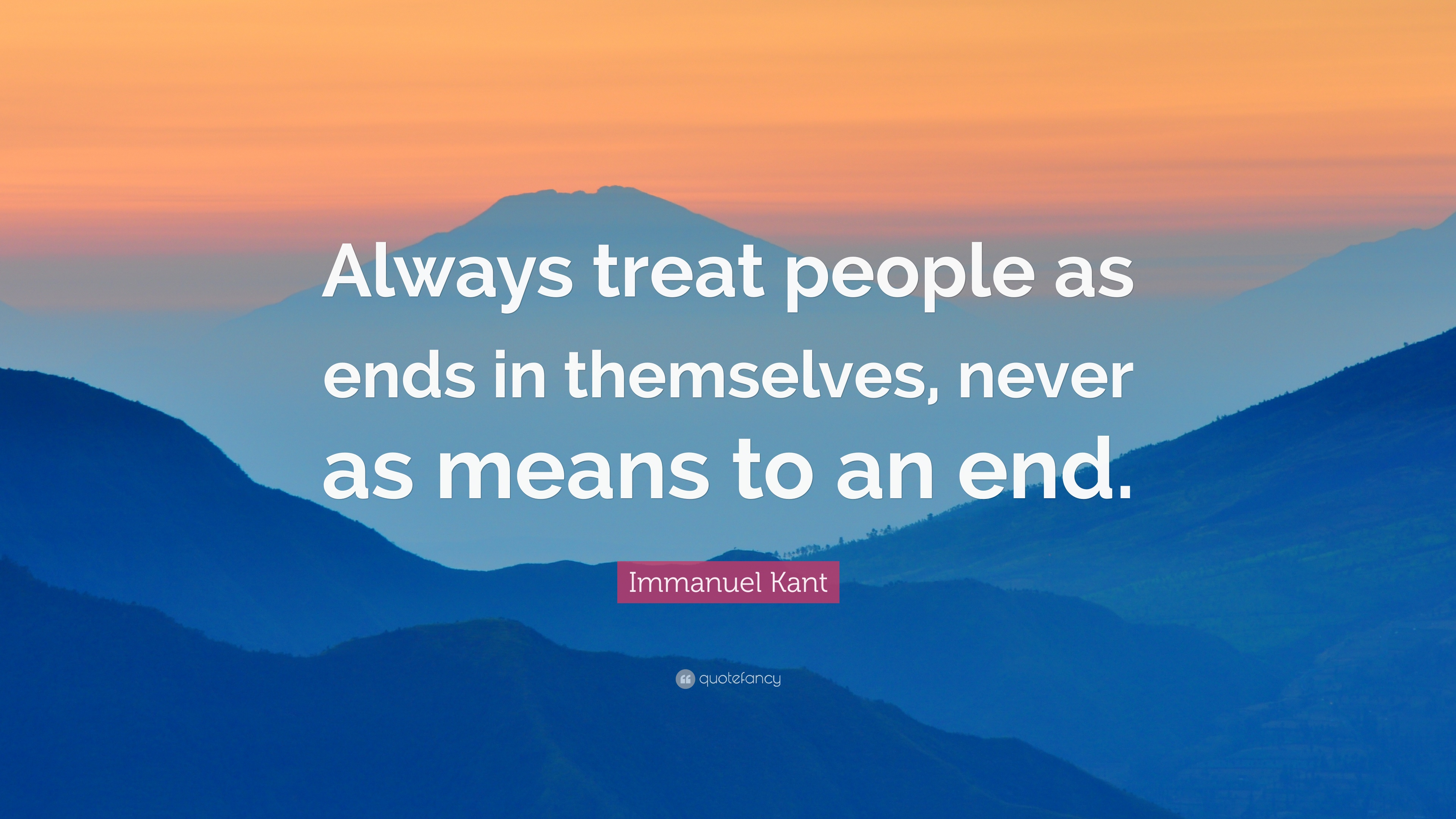 Immanuel Kant Quote Wallpaper Immanuel Kant Quote Always Treat People As Ends In