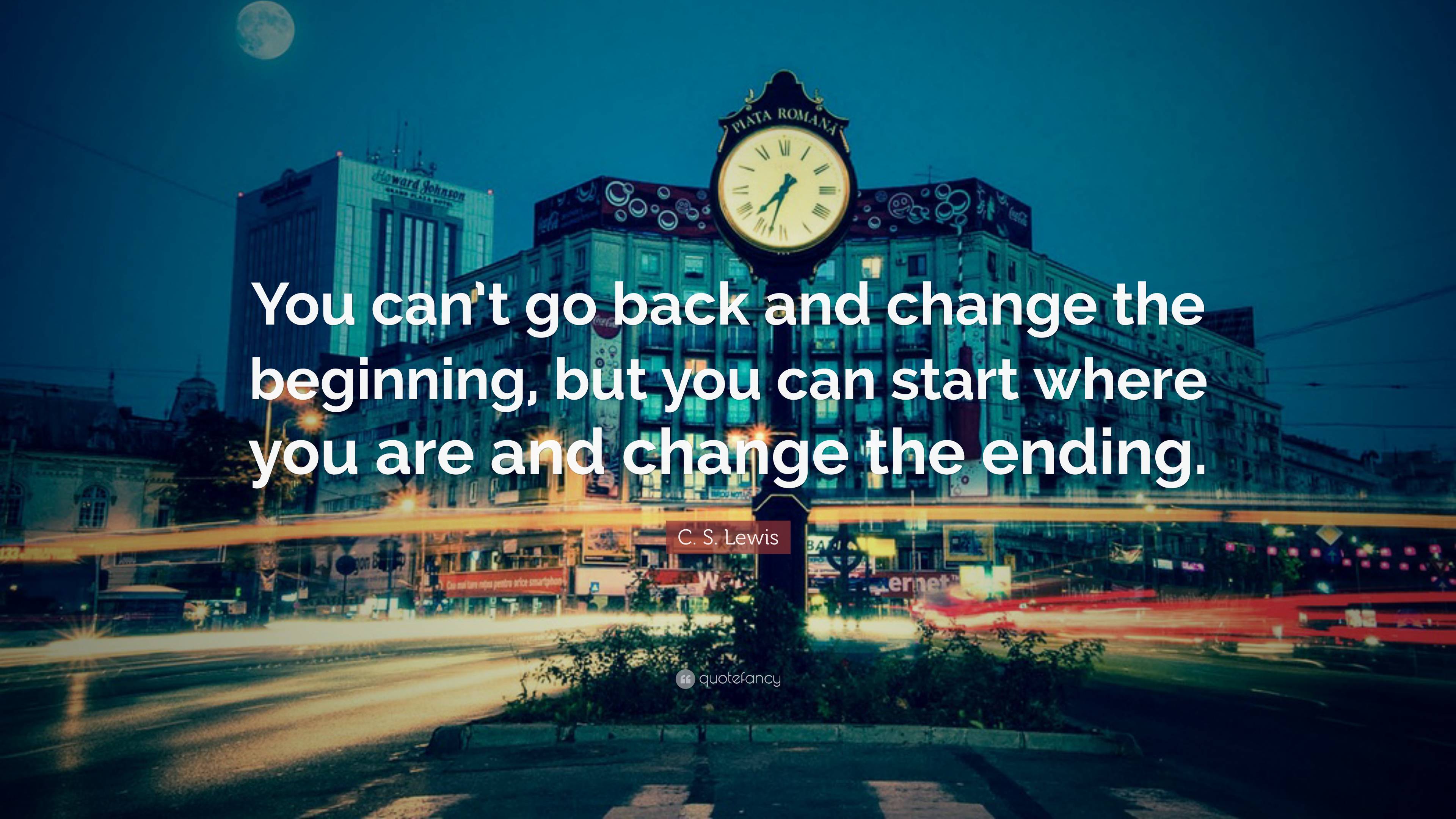 Wasting Time Quotes Wallpaper C S Lewis Quote You Can T Go Back And Change The