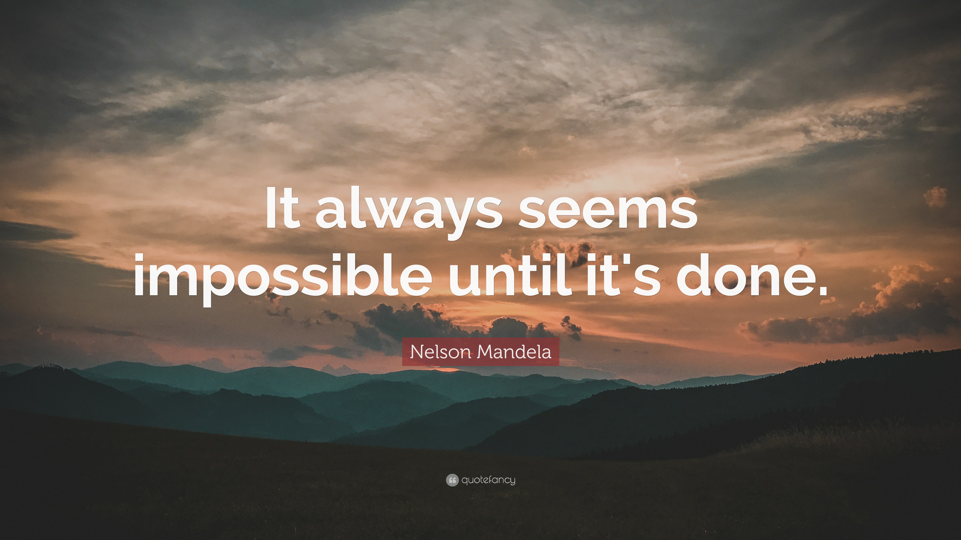 Gandhi Wallpapers With Quotes Nelson Mandela Quote It Always Seems Impossible Until It