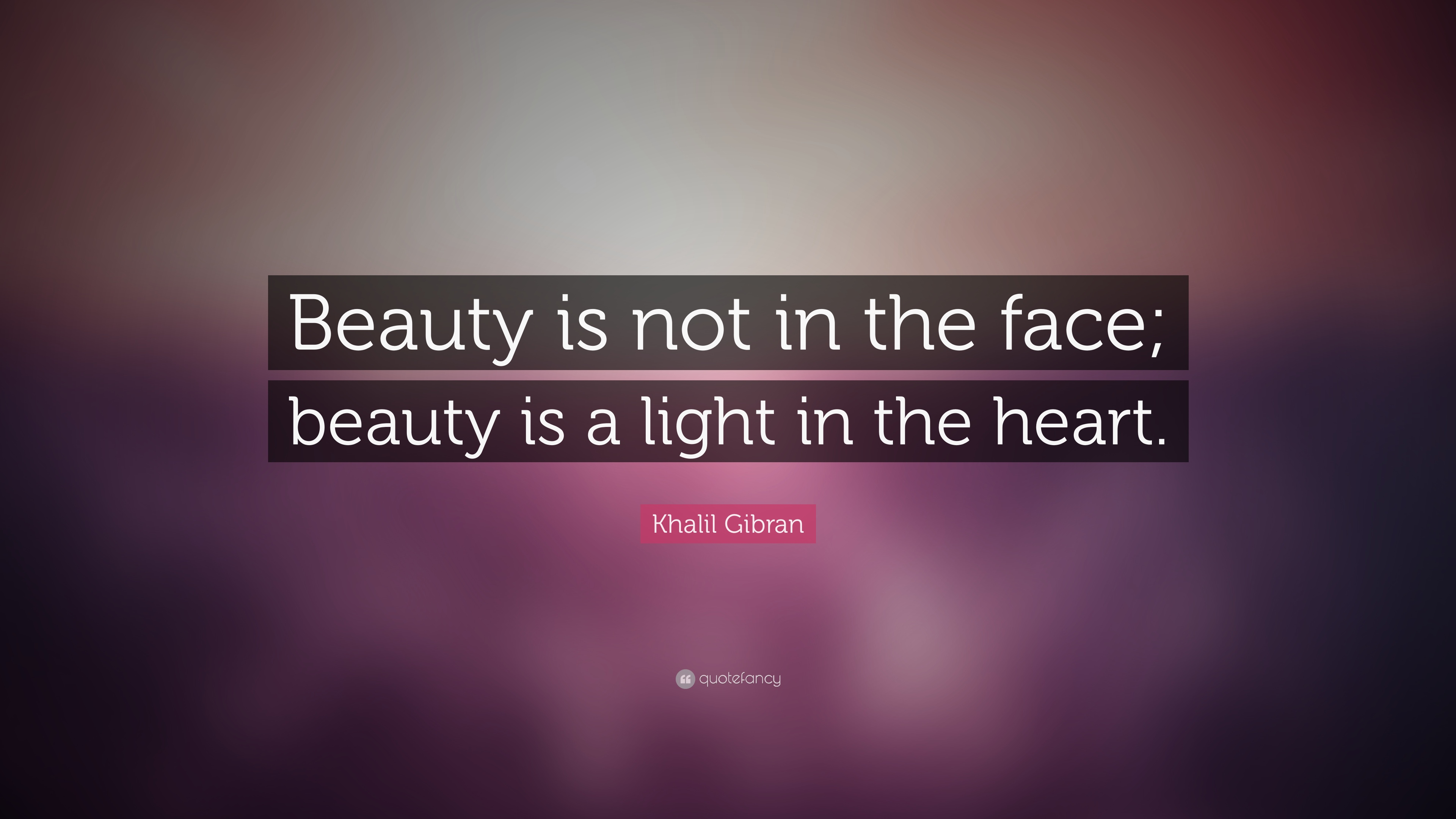 Khalil Gibran Quote Desktop Wallpaper Beauty Quotes 30 Wallpapers Quotefancy