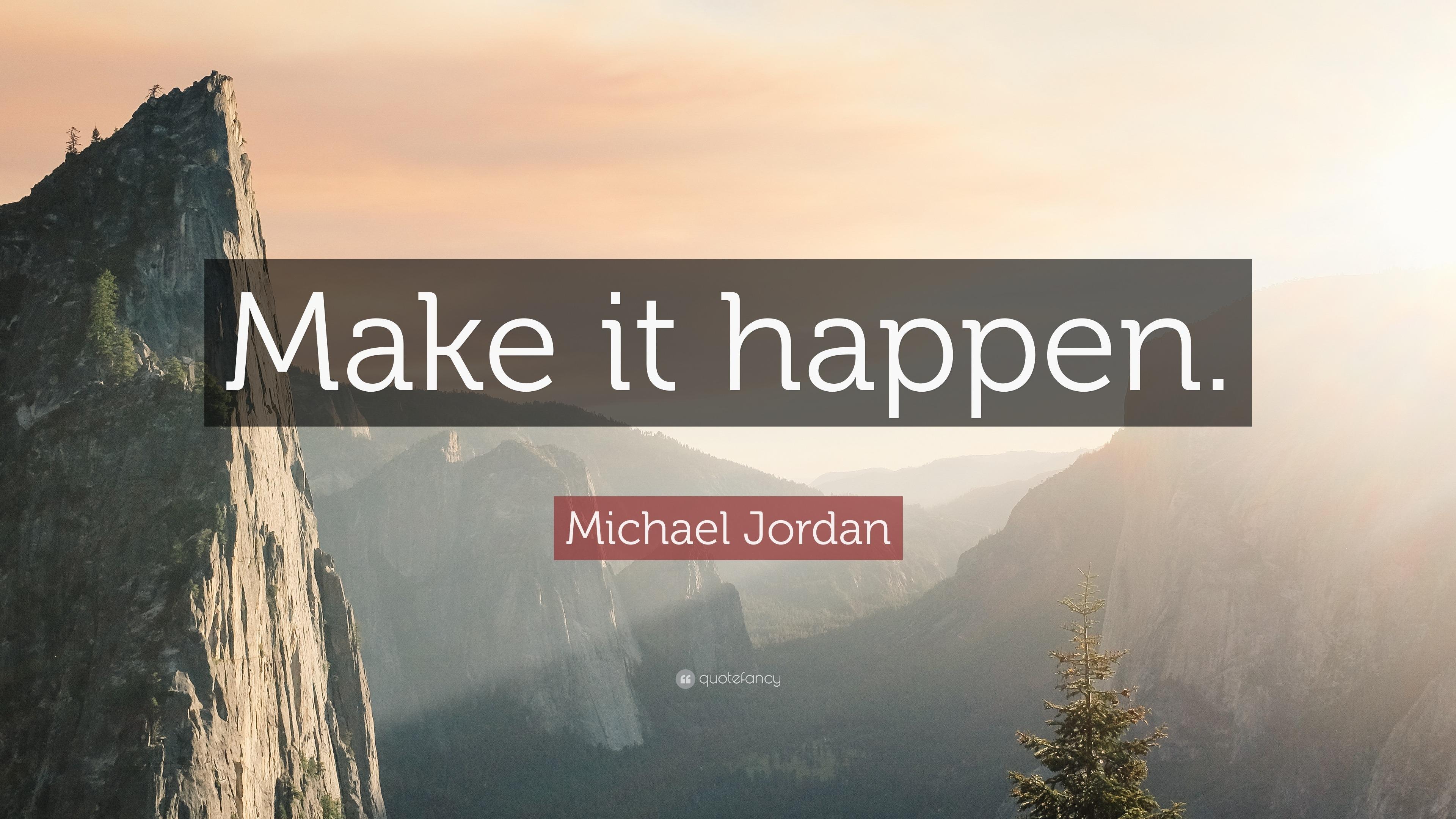 Positive Attitude Quotes Wallpapers Michael Jordan Quote Make It Happen 31 Wallpapers