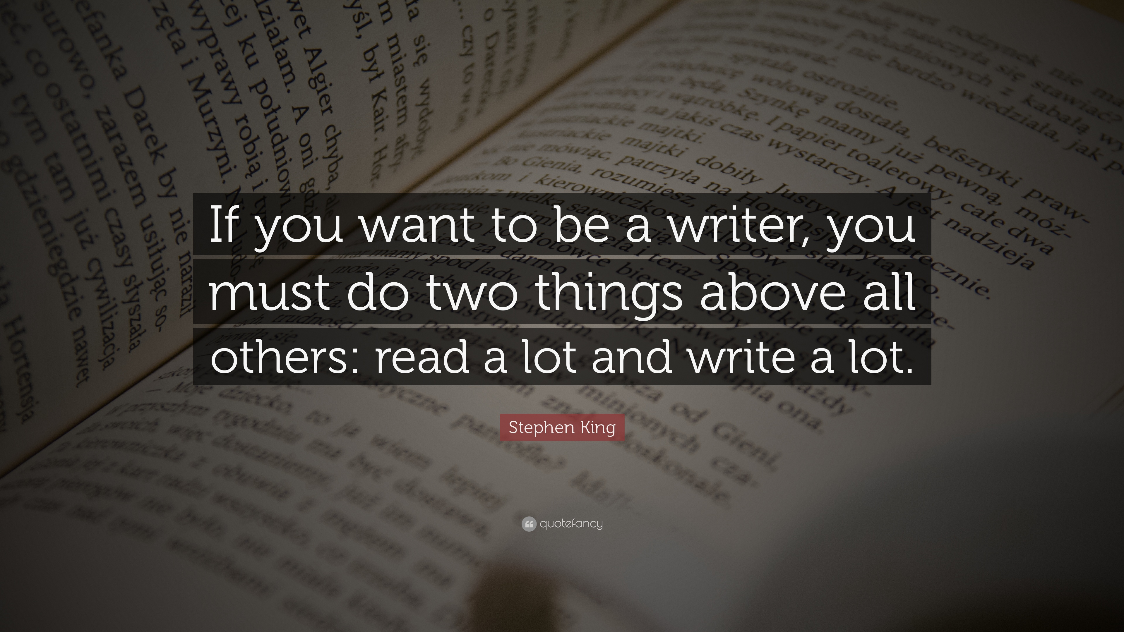 Dalai Lama Quotes Wallpapers Stephen King Quote If You Want To Be A Writer You Must