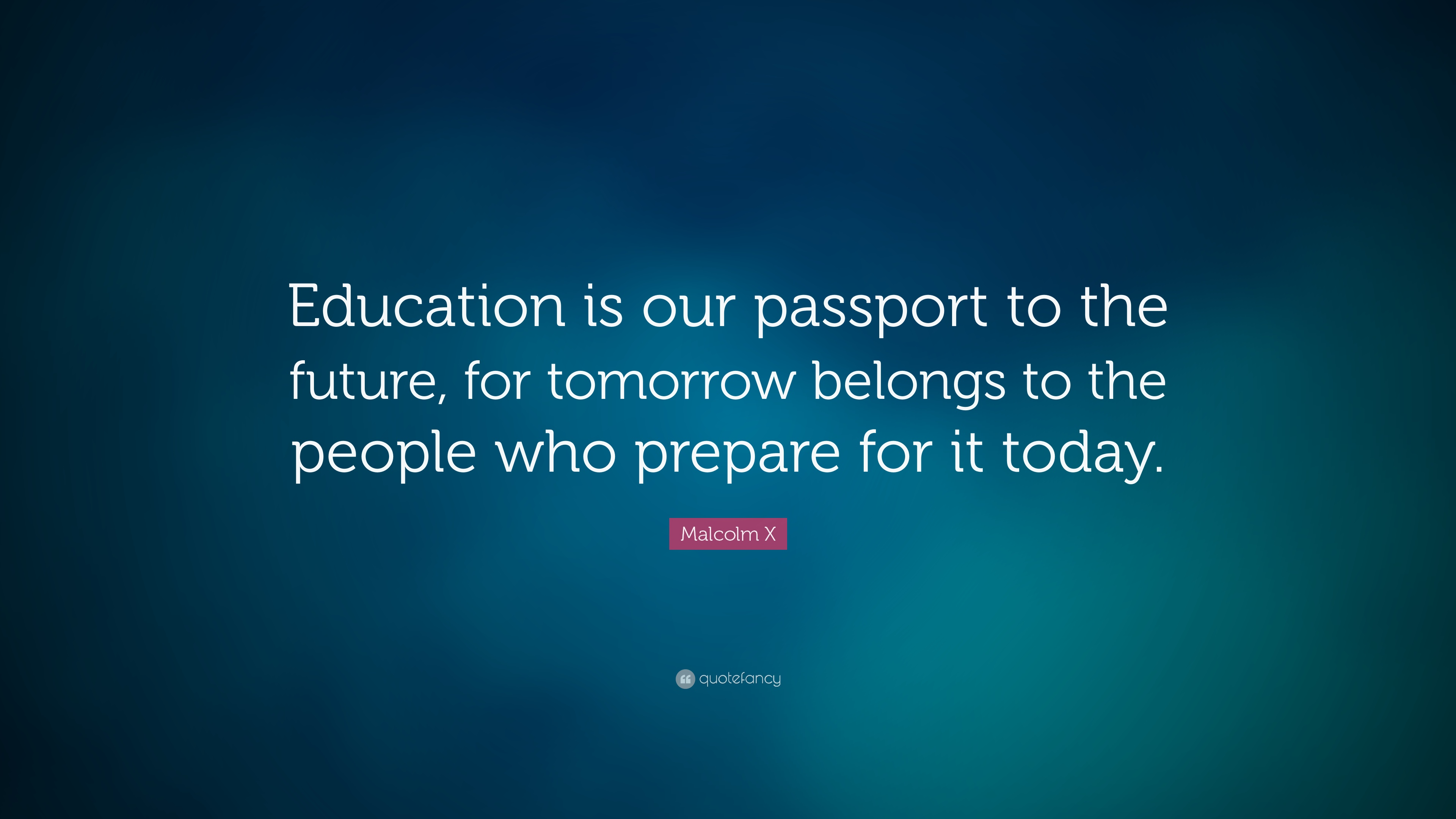 Malcolm X Wallpaper Quotes Malcolm X Quote Education Is Our Passport To The Future
