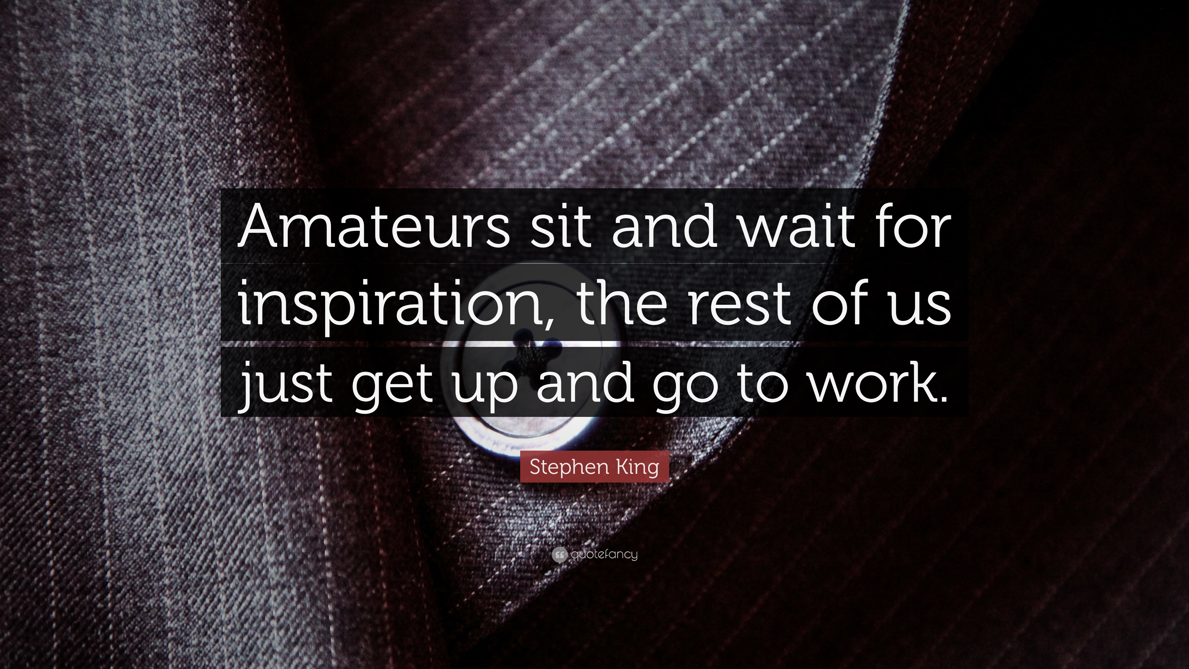 Rest In Peace Quotes Wallpaper Stephen King Quote Amateurs Sit And Wait For Inspiration