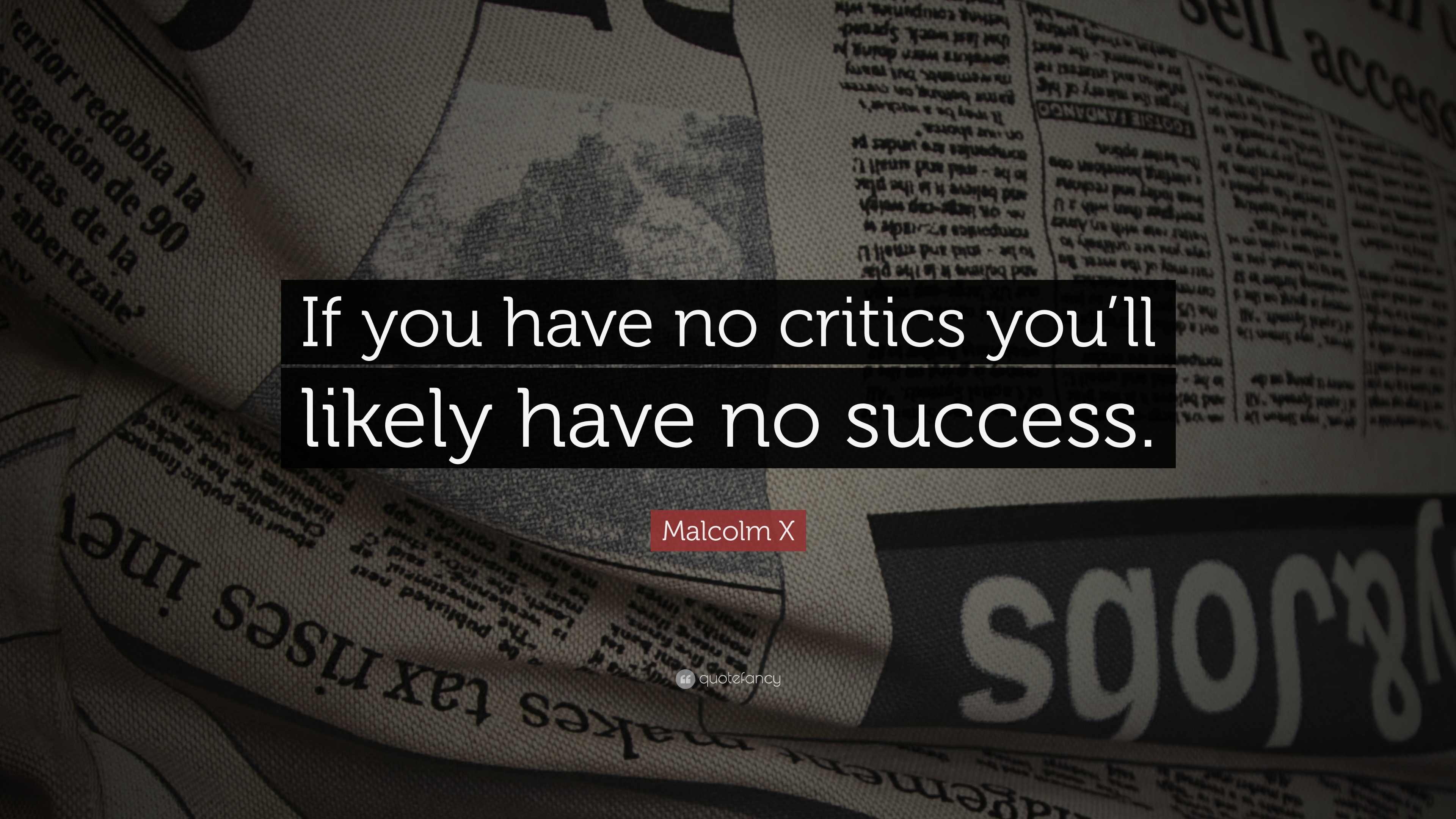 Desktop Wallpaper Book Quotes Malcolm X Quote If You Have No Critics You Ll Likely