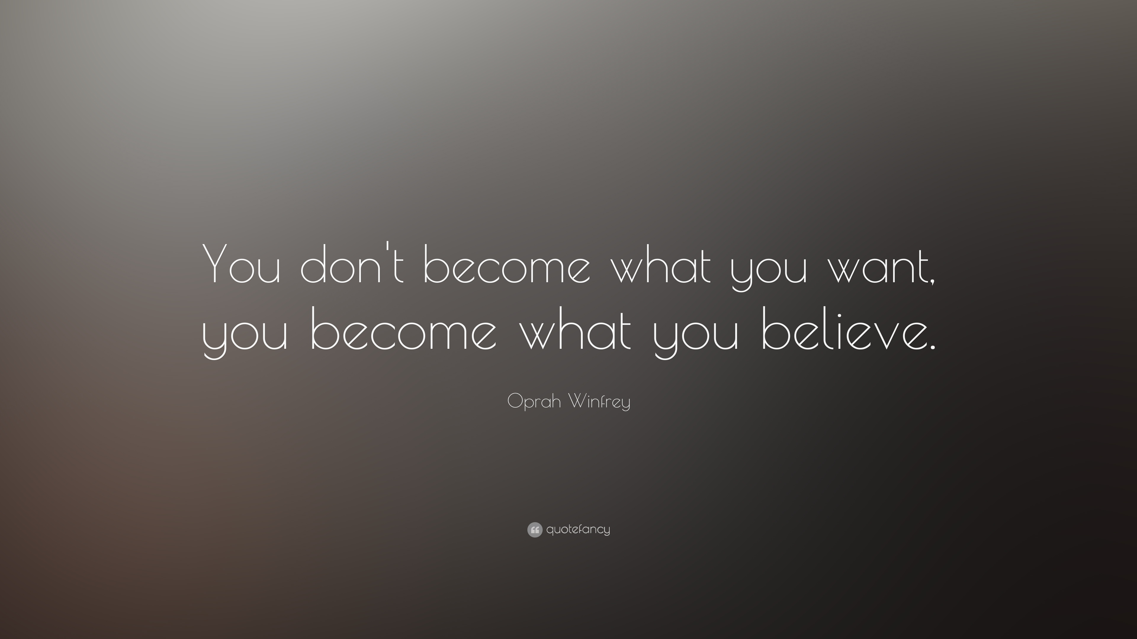 Nice Wallpapers With Inspiring Quotes Oprah Winfrey Quote You Don T Become What You Want You