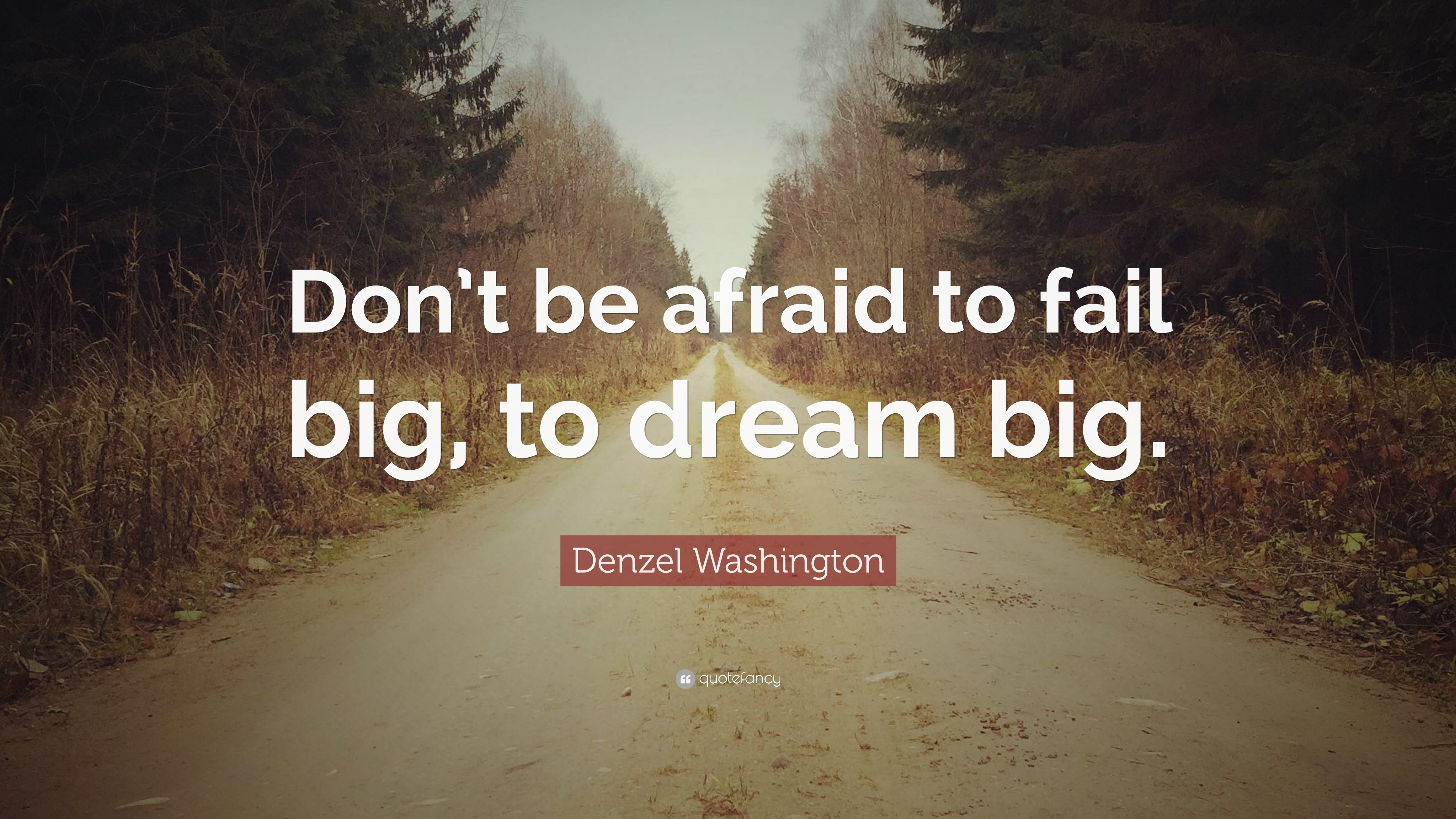 Denzel Washington Quote Wallpaper Denzel Washington Quote Don T Be Afraid To Fail Big To