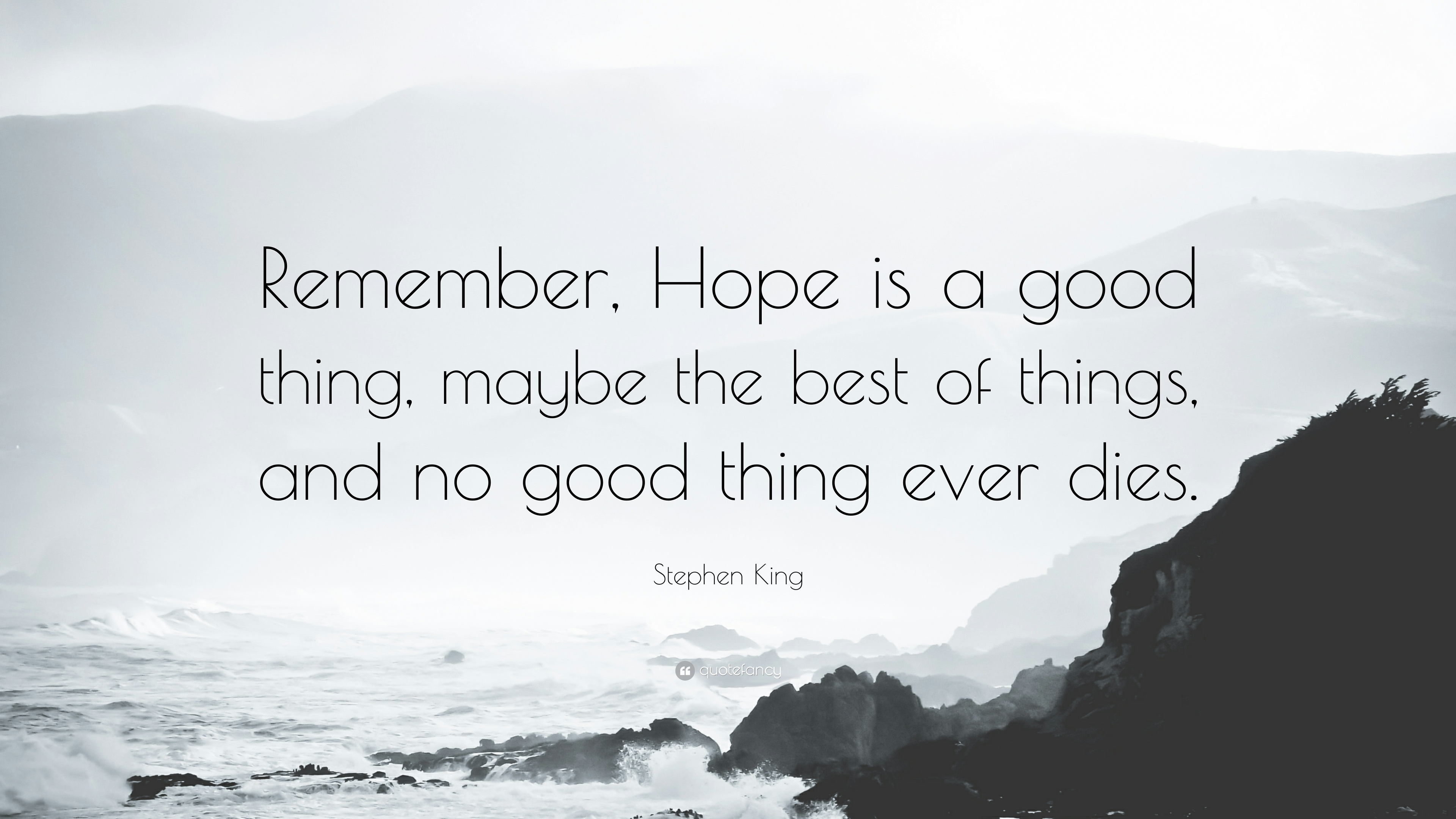 Hemingway Quotes Phone Wallpaper Stephen King Quote Remember Hope Is A Good Thing Maybe