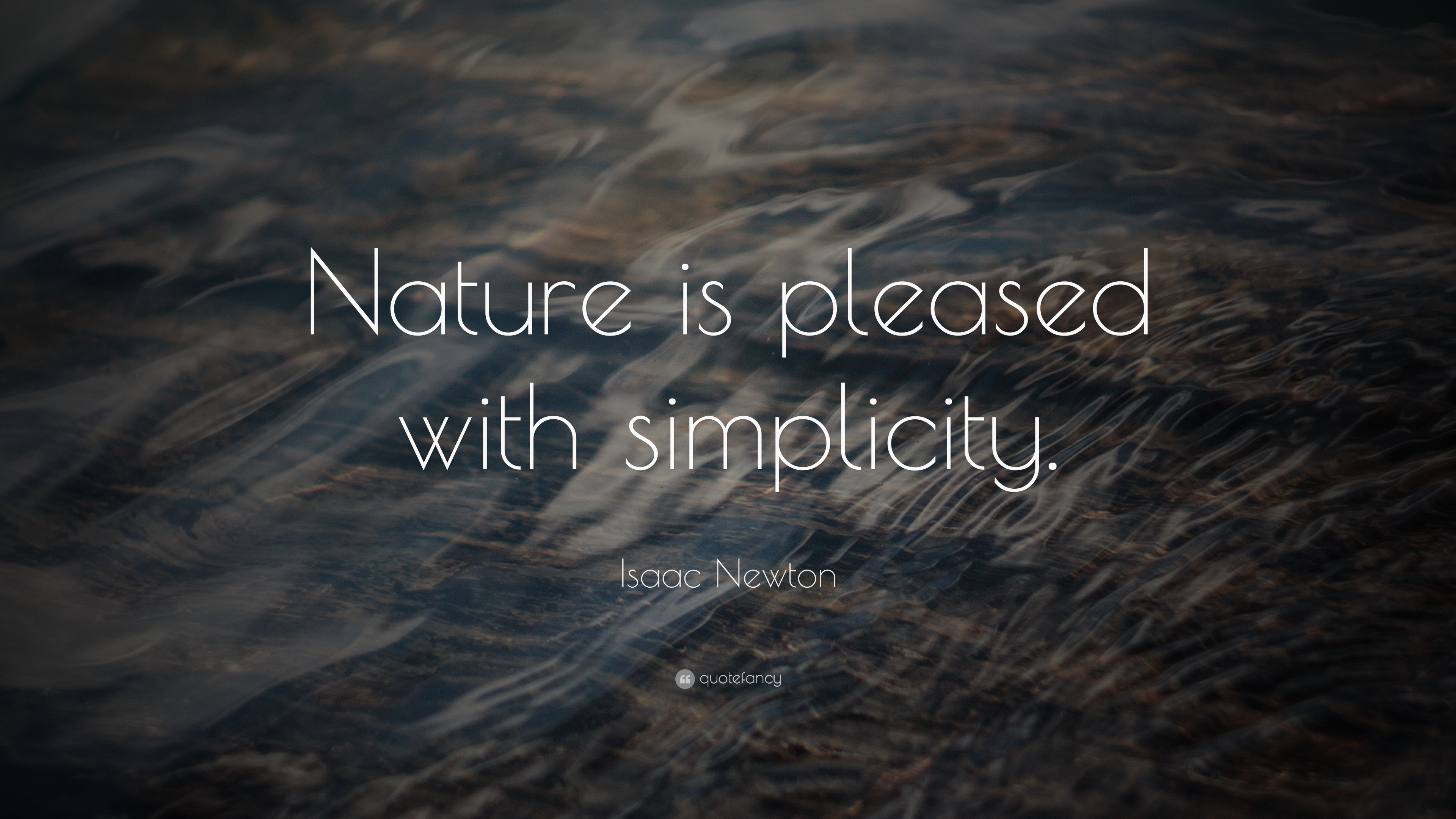 Images Of Nature Wallpaper With Quotes Isaac Newton Quote Nature Is Pleased With Simplicity