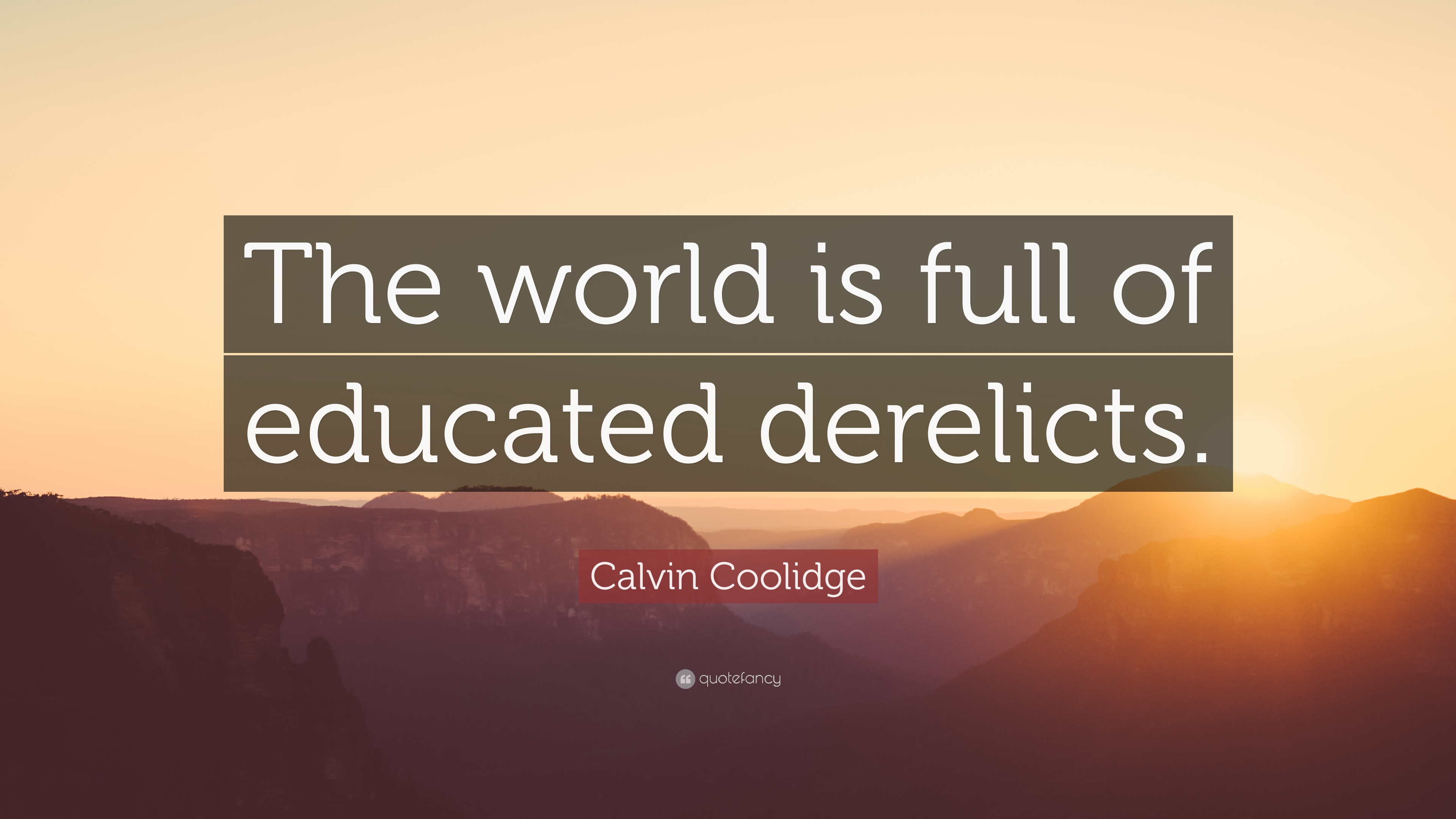 Kennedy Quote Wallpaper Calvin Coolidge Quote The World Is Full Of Educated