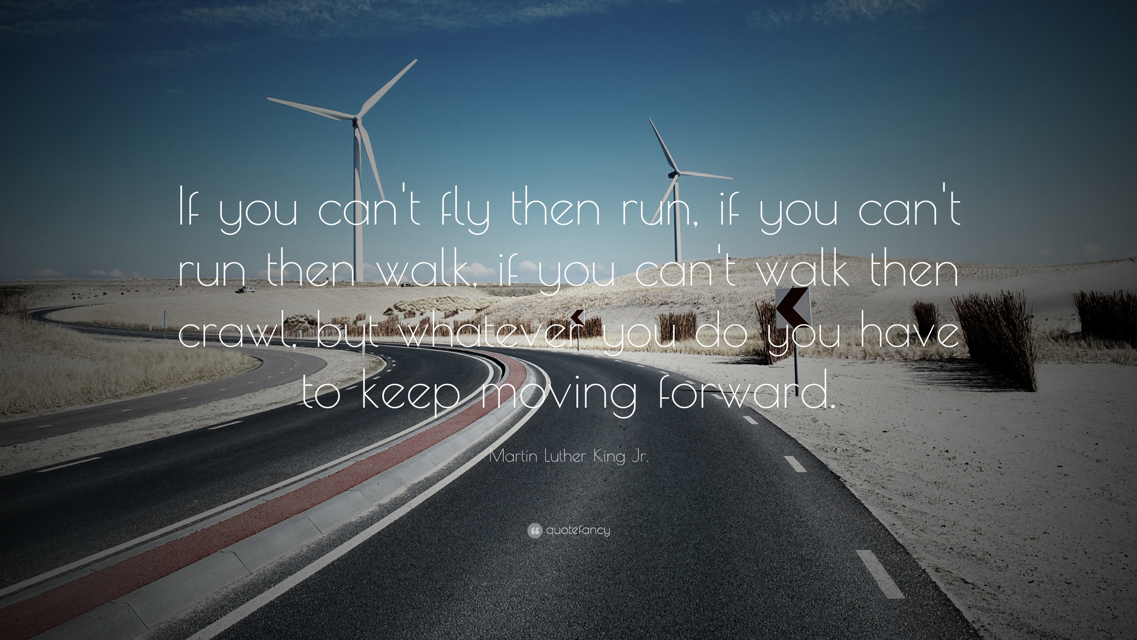 Never Fall In Love Wallpaper Martin Luther King Jr Quote If You Can T Fly Then Run
