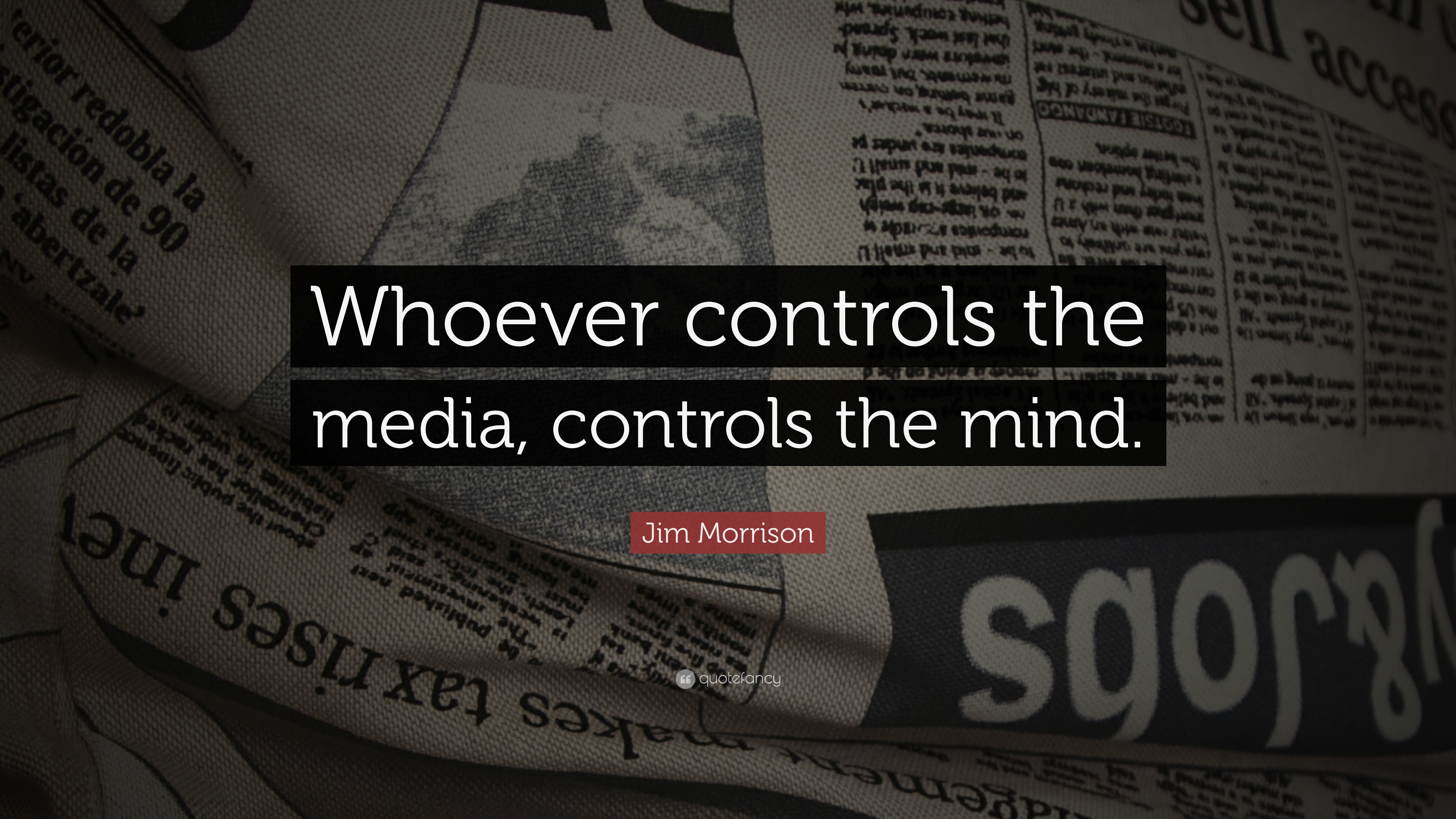 Theodore Roosevelt Wallpaper Quote Jim Morrison Quote Whoever Controls The Media Controls