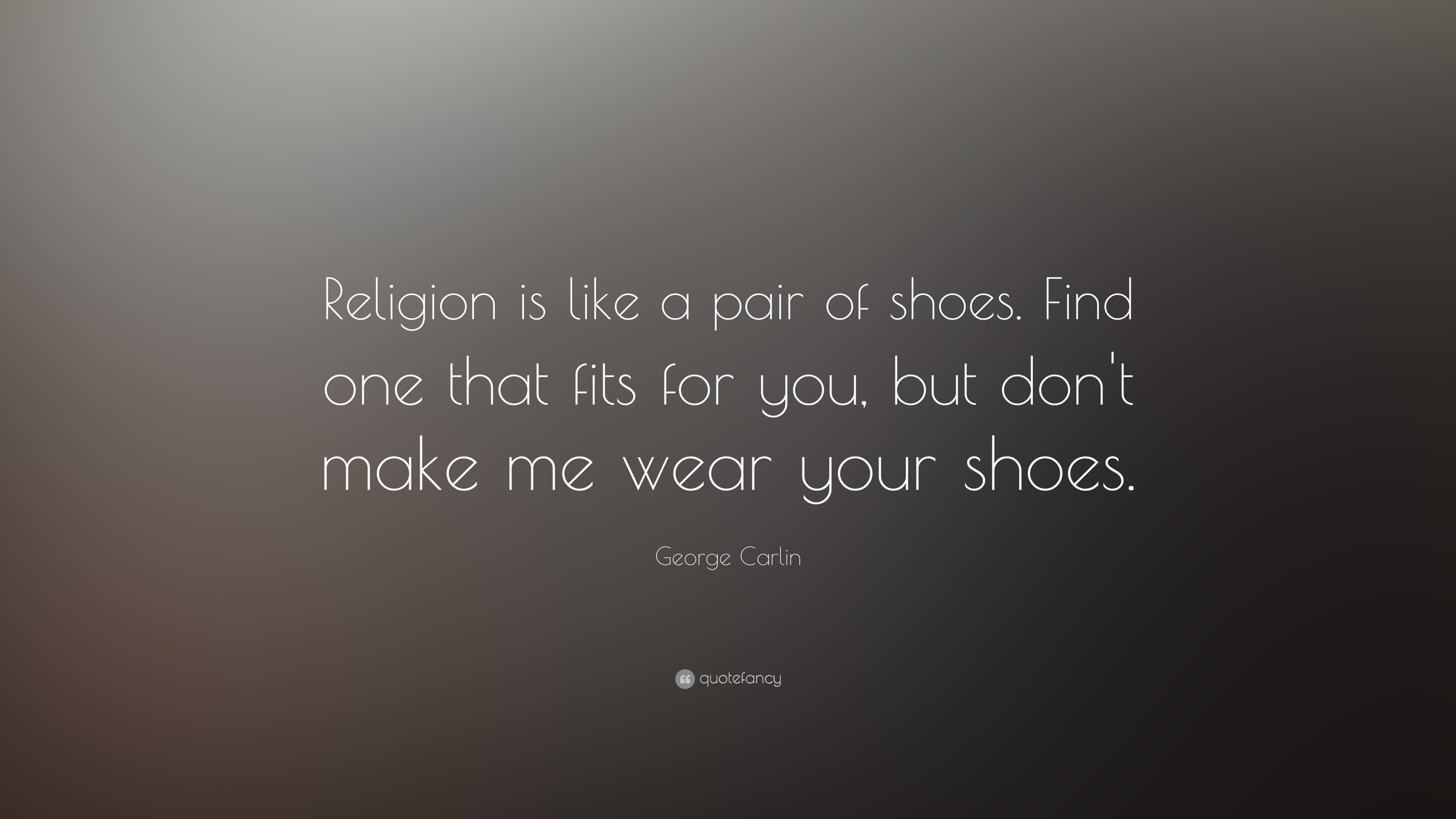 Motivational Quotes To Study Wallpaper George Carlin Quote Religion Is Like A Pair Of Shoes