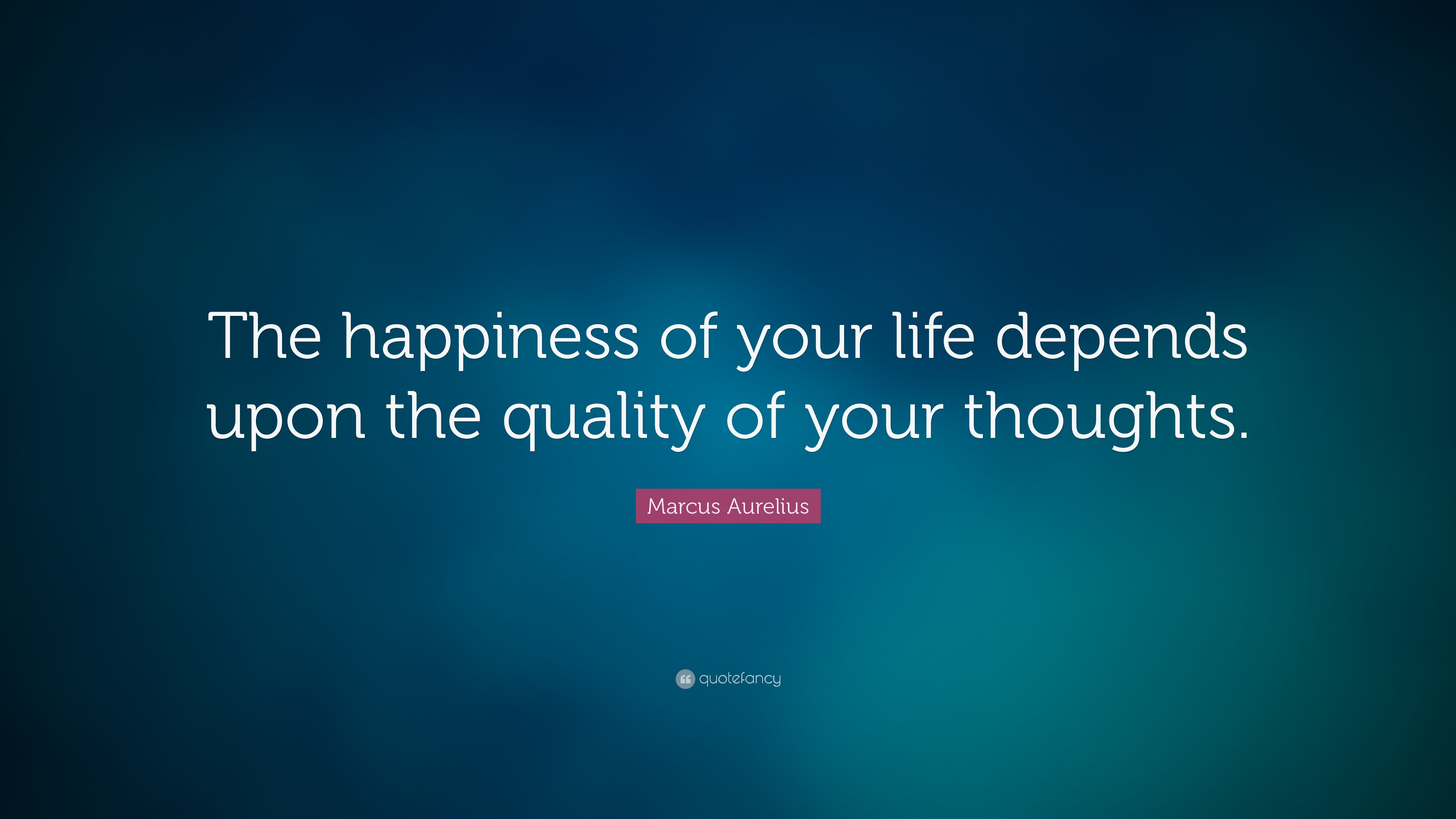 Dalai Lama Quotes Wallpapers Marcus Aurelius Quote The Happiness Of Your Life Depends