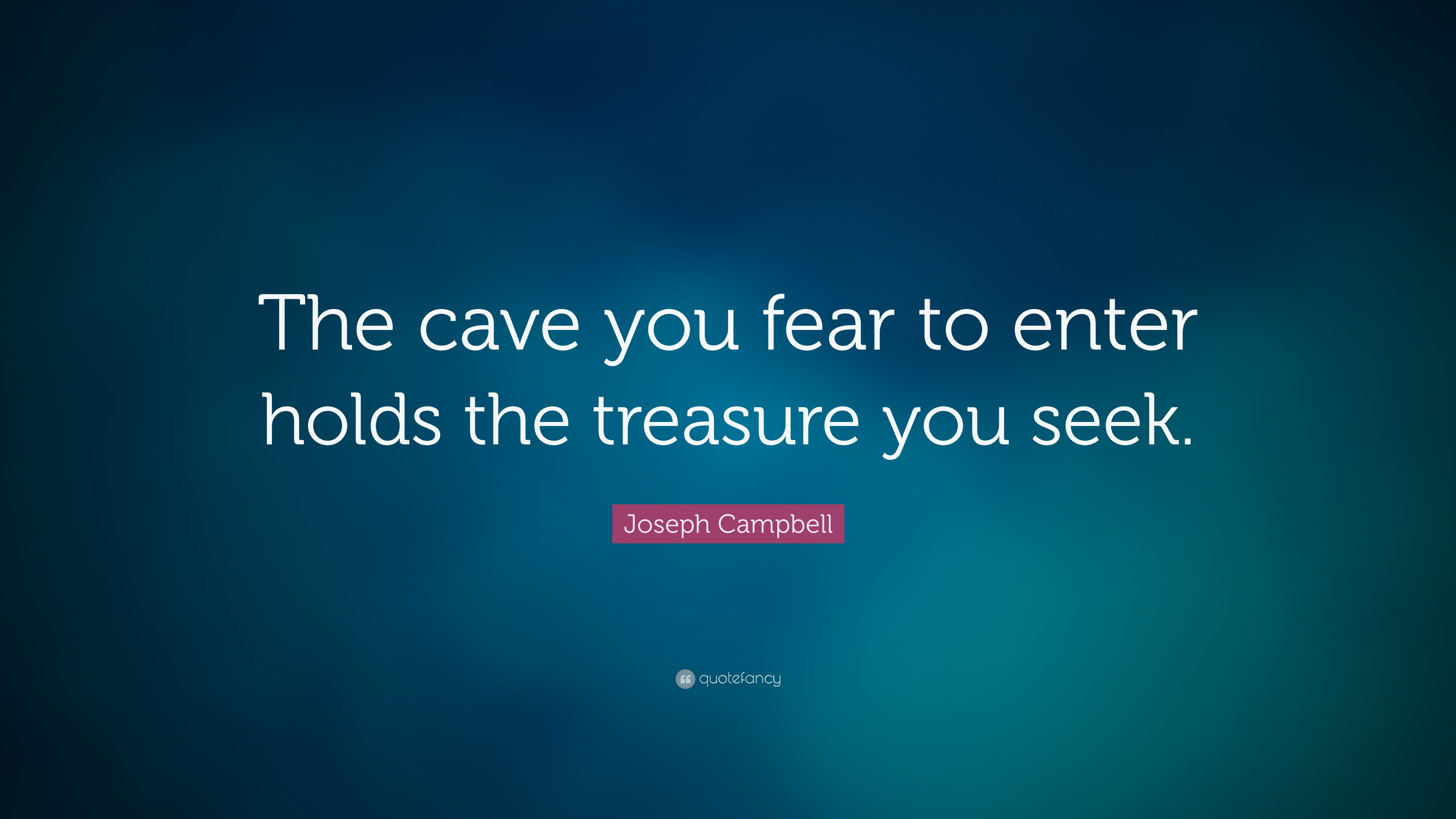 Marcus Aurelius Quotes Wallpaper Joseph Campbell Quote The Cave You Fear To Enter Holds