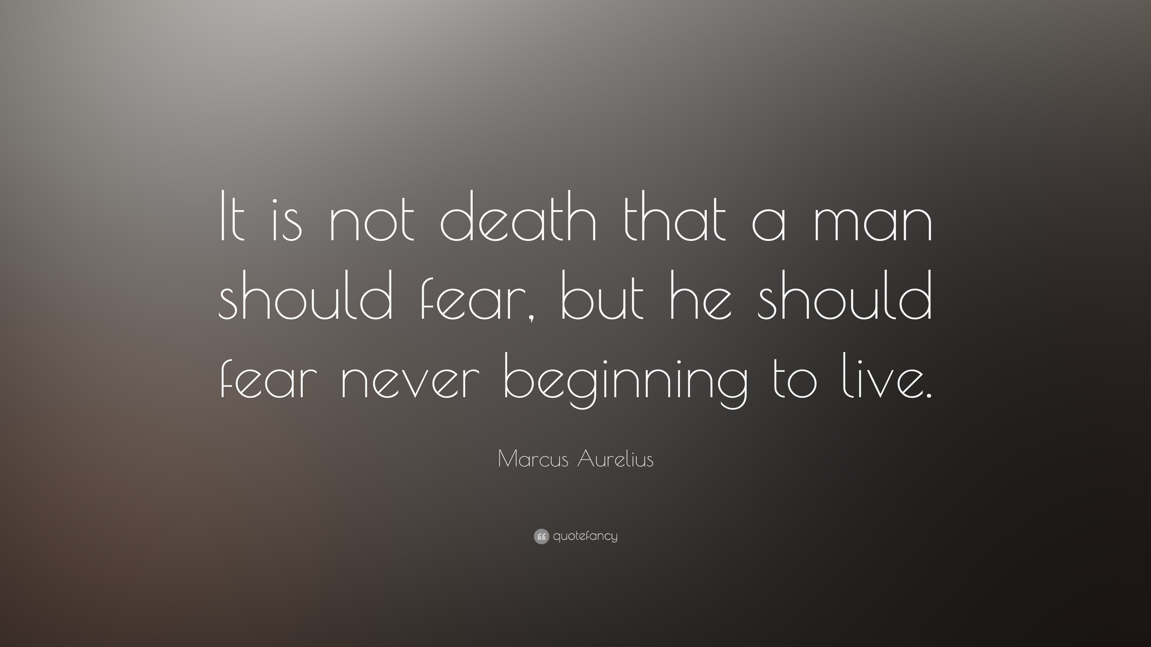 Motivational Quotes On Attitude Wallpapers Marcus Aurelius Quote It Is Not Death That A Man Should