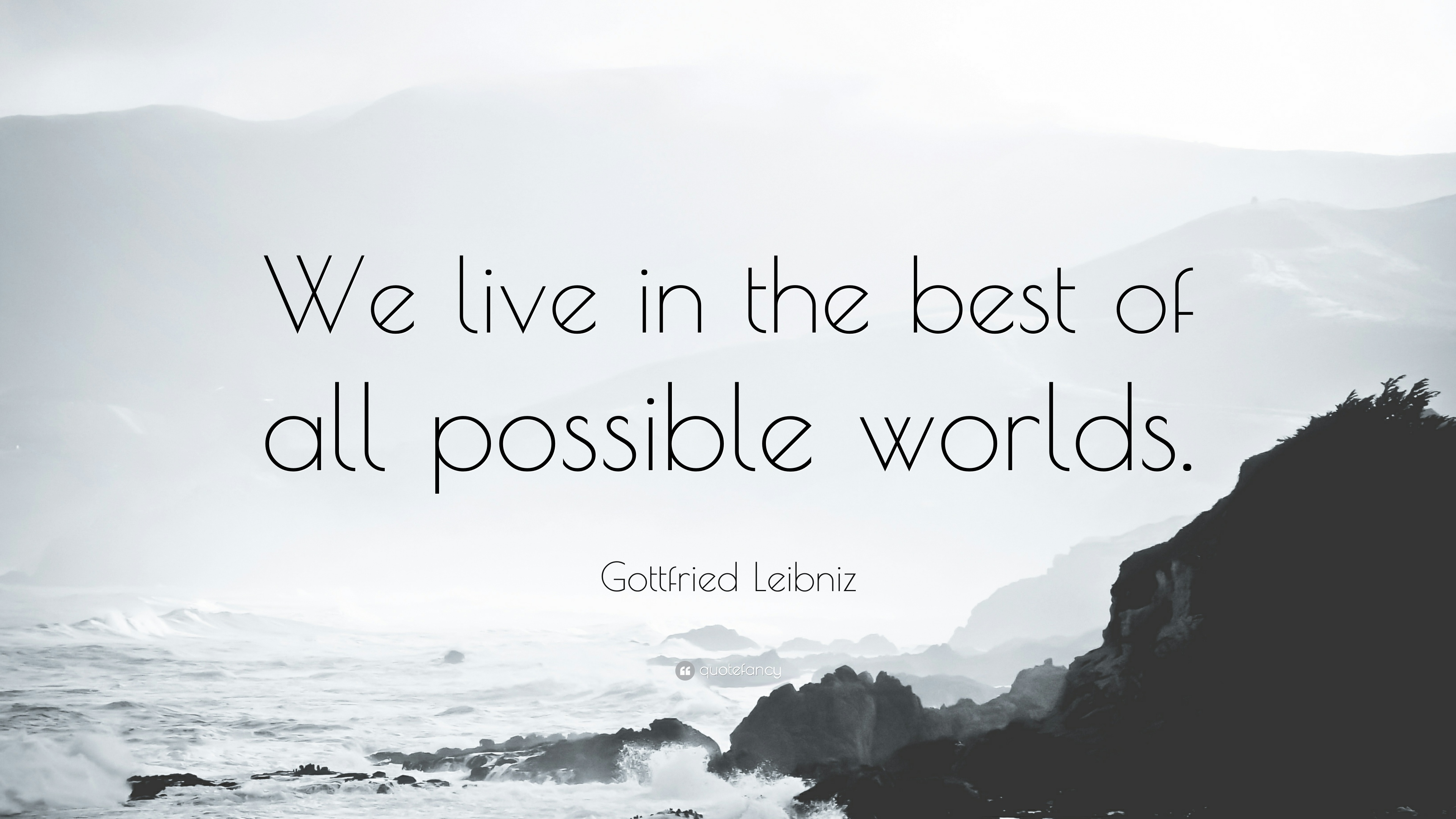 Kant Quotes Wallpaper Gottfried Leibniz Quote We Live In The Best Of All