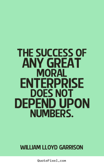 Make Own Quote Wallpaper Success Quotes The Success Of Any Great Moral Enterprise