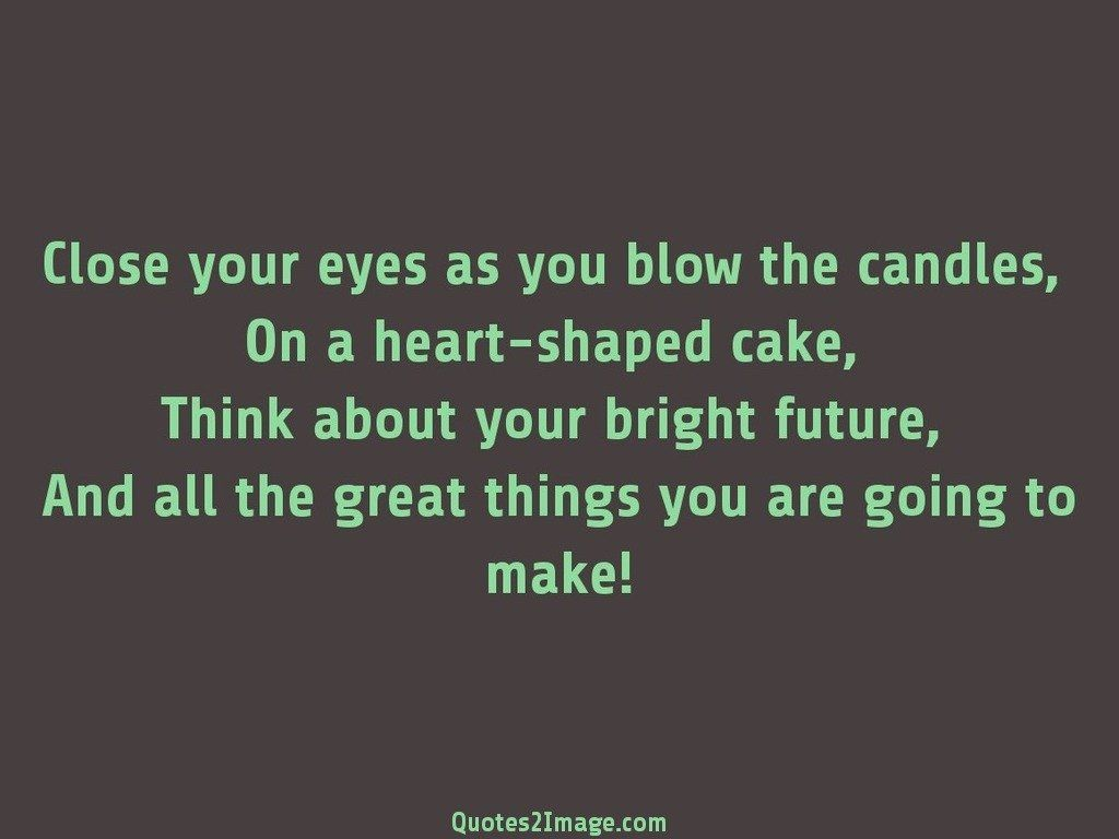 Close Your Eyes As You Blow Birthday Quotes 2 Image