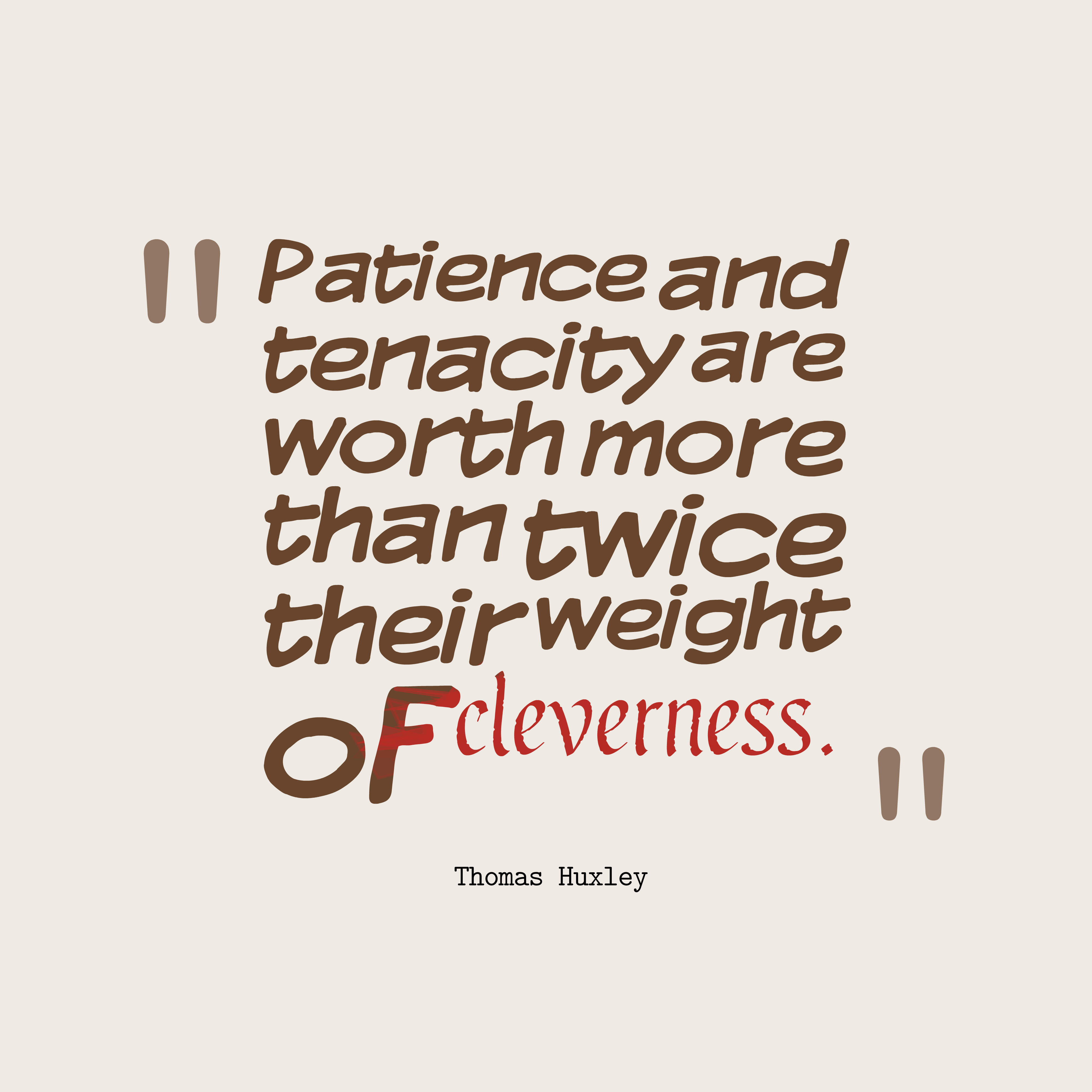 Make Own Quote Wallpaper Picture 187 Thomas Huxley Quote About Patience