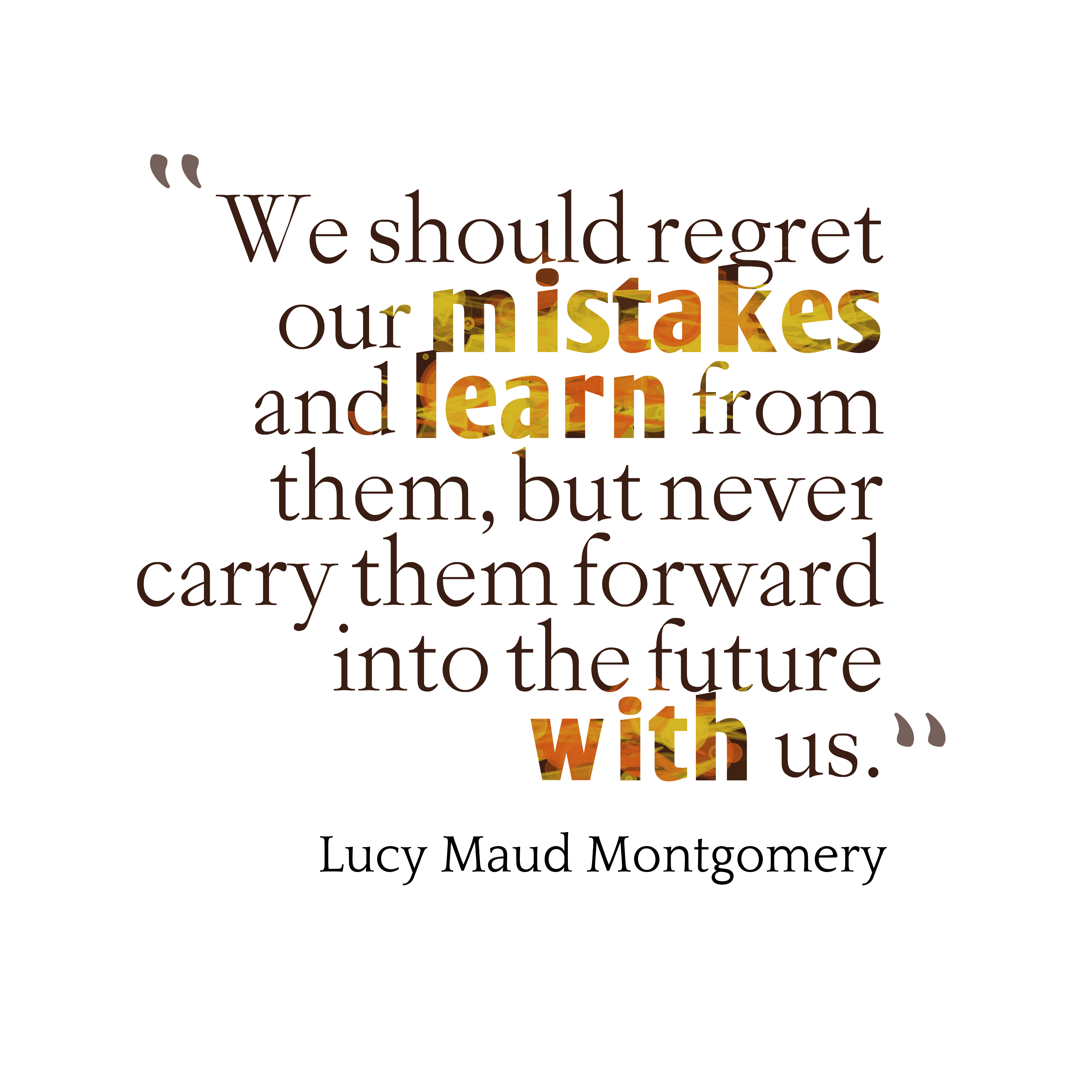 Make Your Own Quote Wallpaper Free Picture 187 Lucy Maud Montgomery Quote About Mistakes