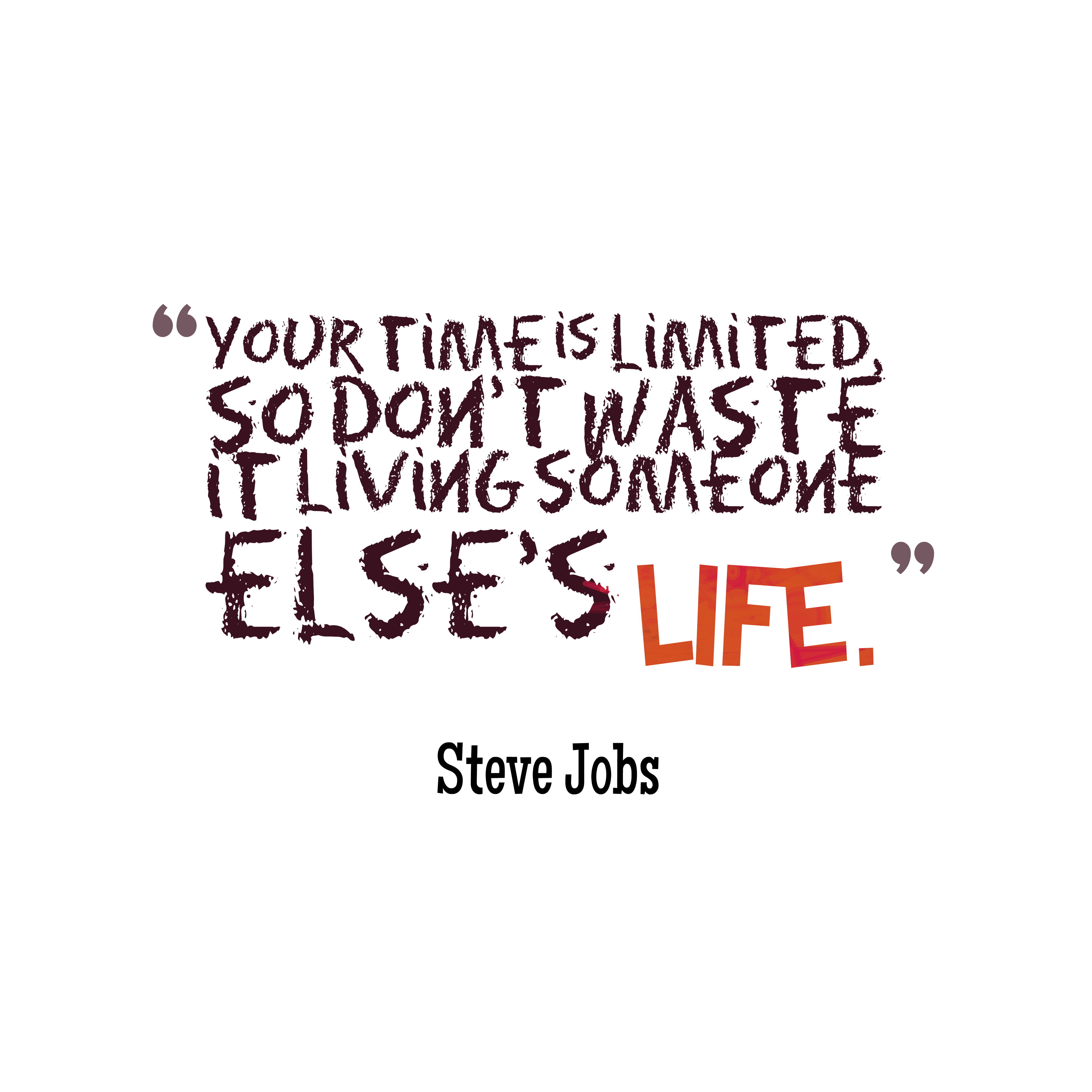 Steve Jobs Quotes Your Time Is Limited Wallpaper Steve Jobs Quote About Time