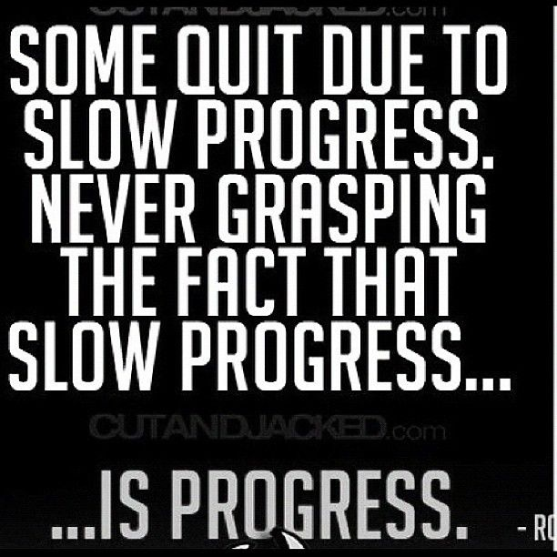 Motivational Fitness Quotes Though slow, progress is still progress