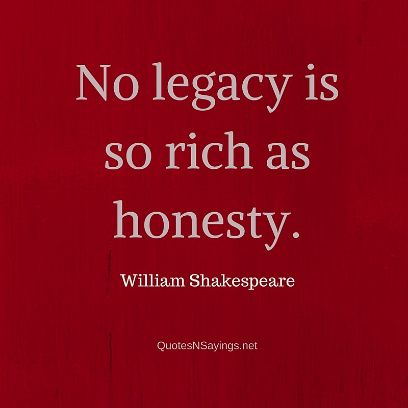 Albert Camus Quotes Wallpaper William Shakespeare Quote No Legacy Is So Rich As Honesty