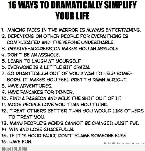 16 Ways To Dramatically Simplify Your Life ~ Life Quote - simplify quote