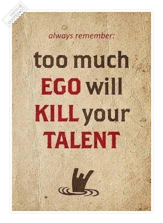 Insperational Quote Wallpaper Ego Kills Talent Inspirational Quote 171 Quotez Co