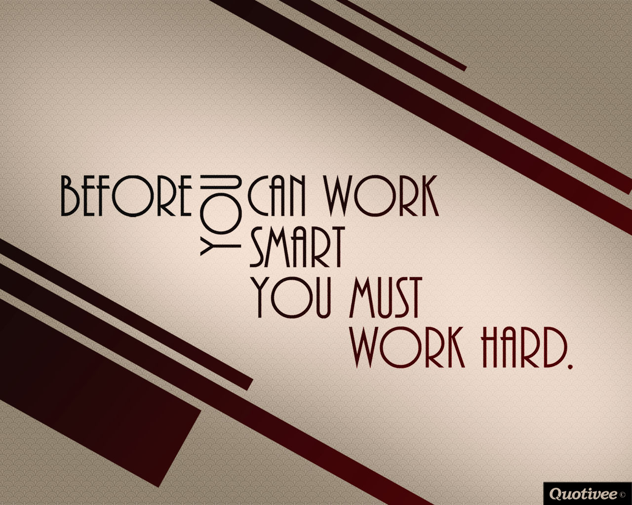 Motivational Quotes Wallpaper For Mobile Before You Can Work Smart Inspirational Quotes Quotivee
