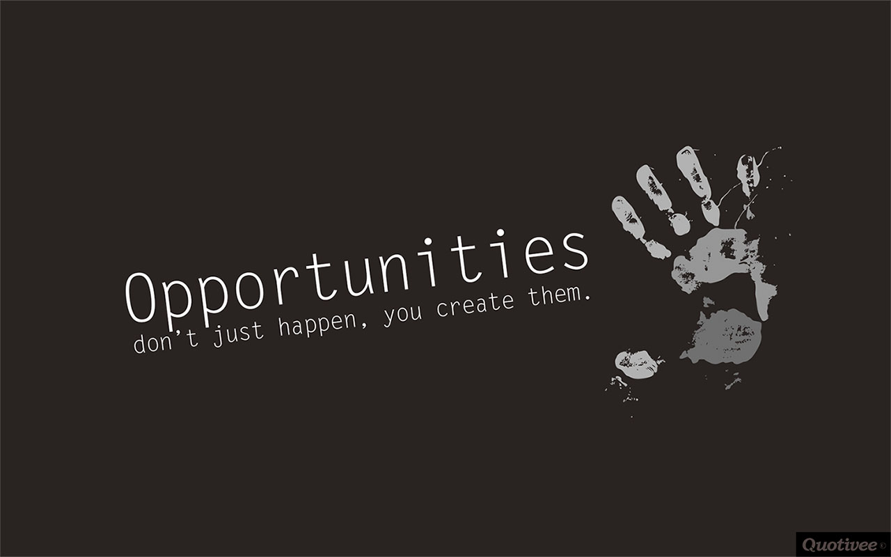 Quotes About Success Wallpaper Opportunities Don T Just Happen Inspirational Quotes