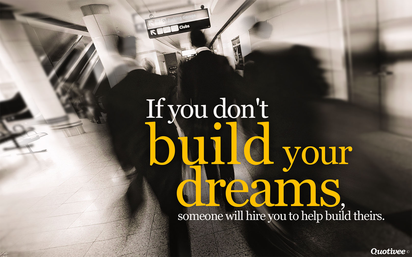 Business Inspirational Quotes Wallpaper Download Build Your Own Dreams Inspirational Quotes Quotivee