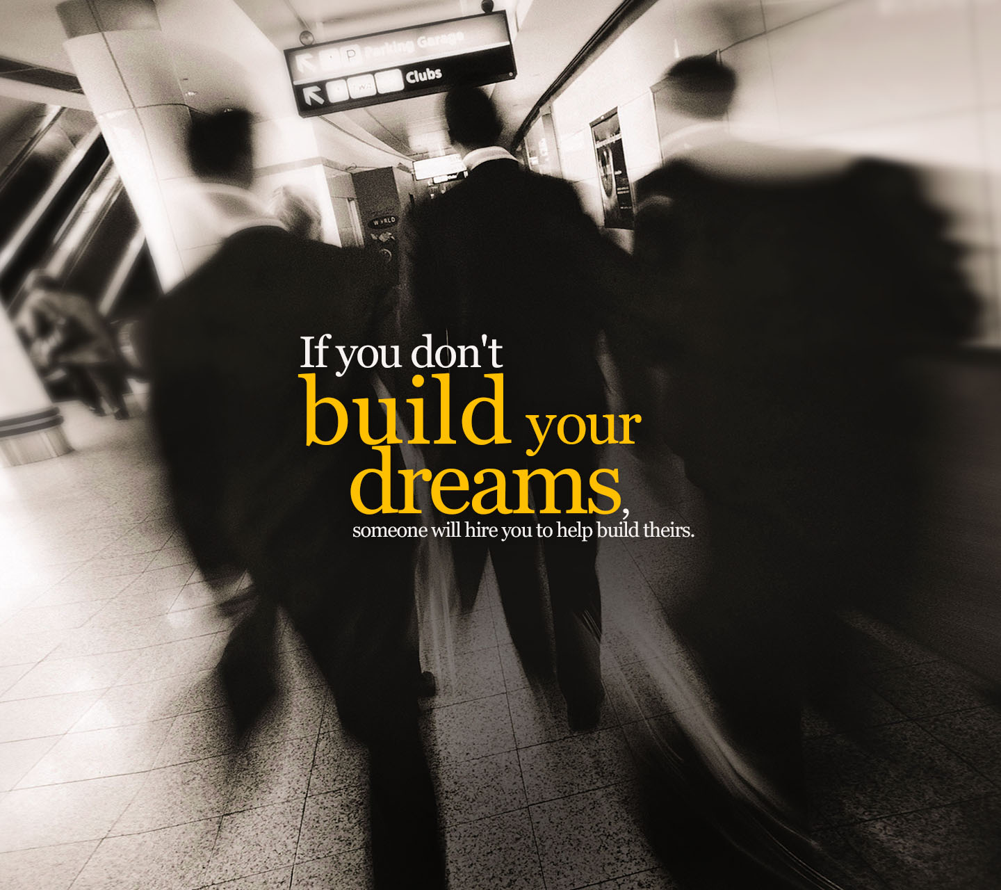 Mad Men Wallpaper Quote Build Your Own Dreams Inspirational Quotes Quotivee