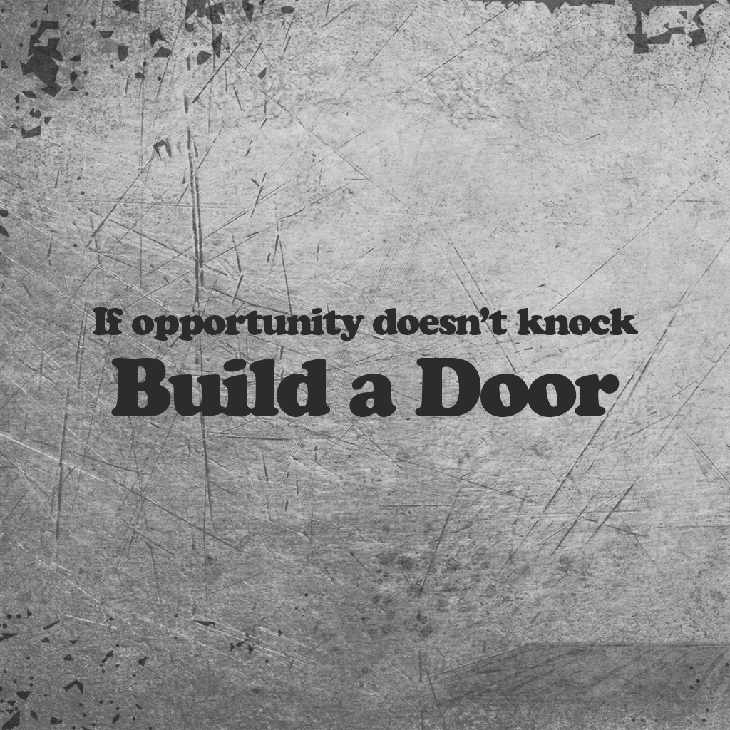 Motivating Quote Wallpaper If Opportunity Doesn T Knock Inspirational Quotes Quotivee