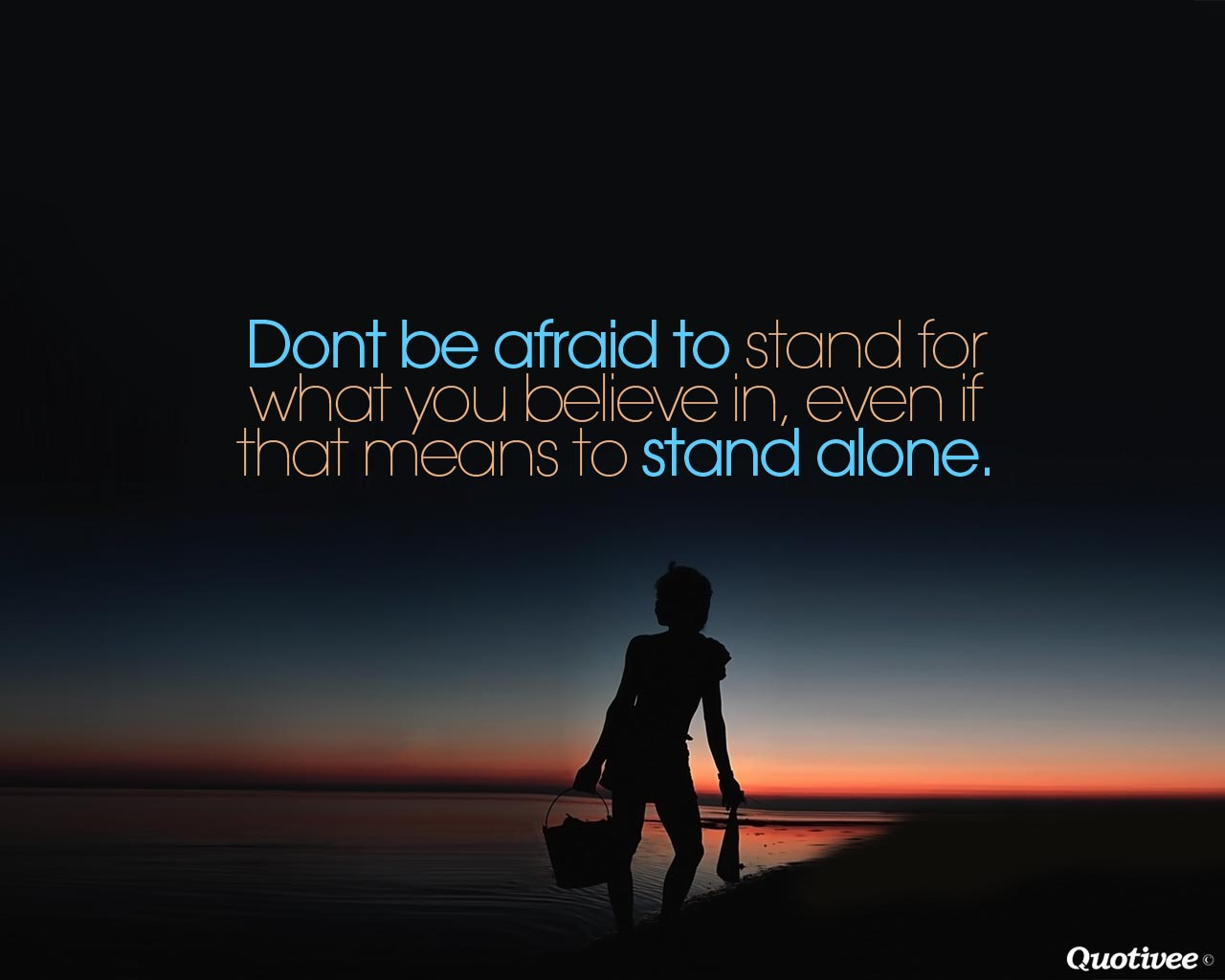 Harvey Specter Quotes Wallpaper Don T Be Afraid To Stand Alone Inspirational Quotes