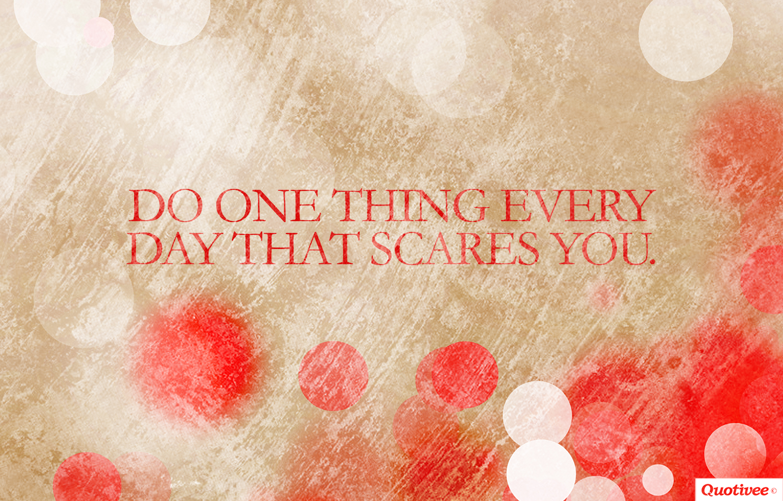 Passion Wallpaper Quote Do One Thing Everyday That Scares You Inspirational