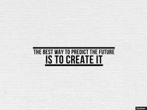 Motivational Quote Wallpapers For Mobile The Best Way To Predict The Future Inspirational Quotes