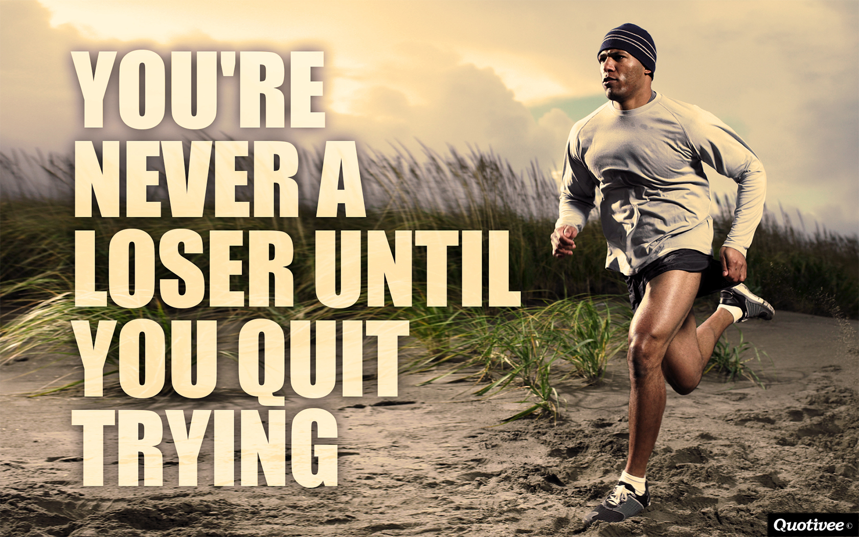Motivating Quote Wallpaper You Re Never A Loser Until You Quit Trying Inspirational