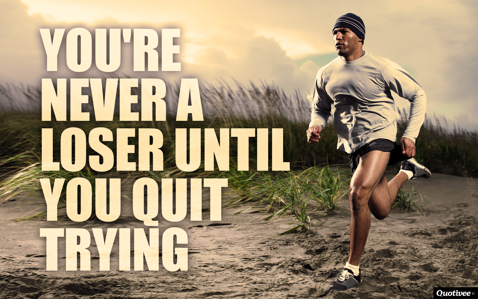 I Quit Wallpaper Hd You Re Never A Loser Until You Quit Trying Inspirational