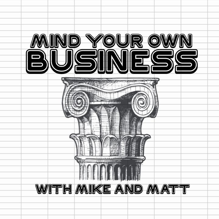 Mind Your Own Business with Mike and Matt - RacecarRadio - own business