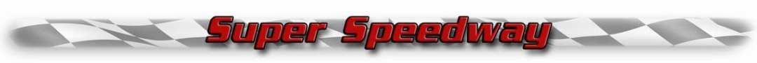 Super Speedway Tracks