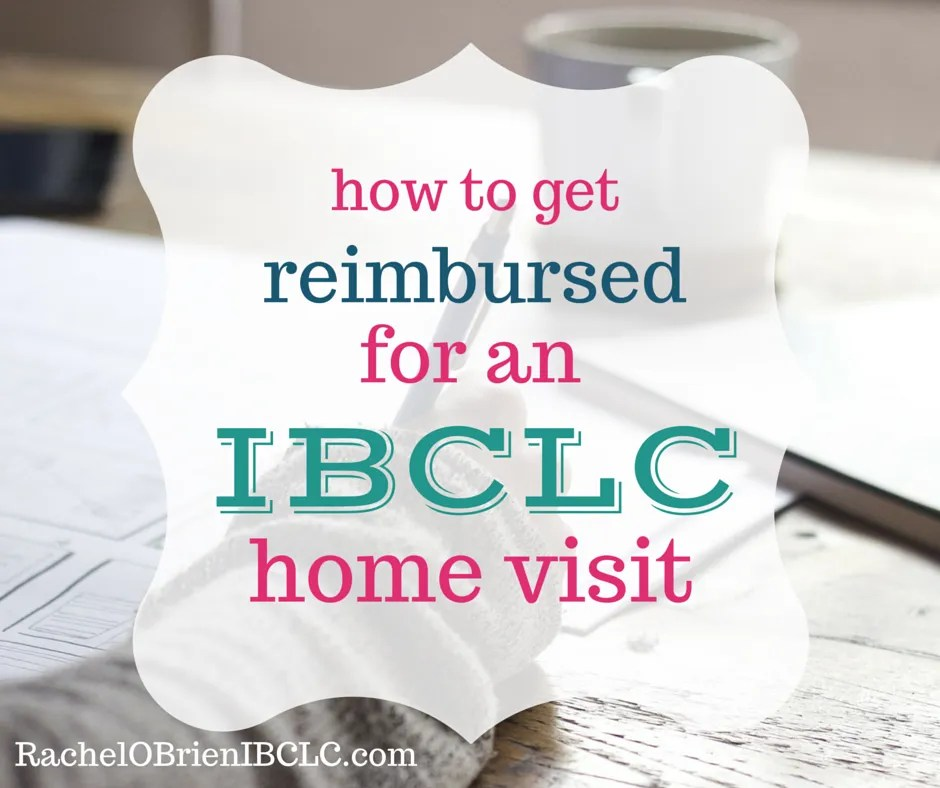 How to get reimbursed for a IBCLC home visit