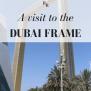 A Visit To The Dubai Frame Rachel S Ruminations